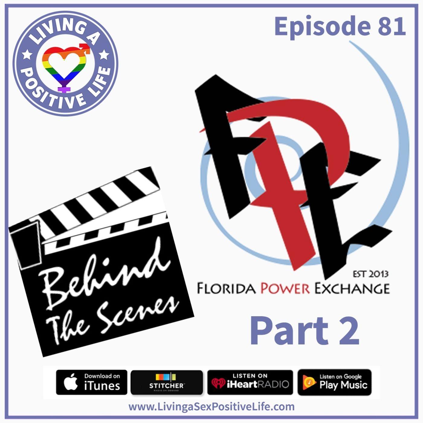 Sex Positive Me - E81: Florida Power Exchange Behind the Scenes Part 2