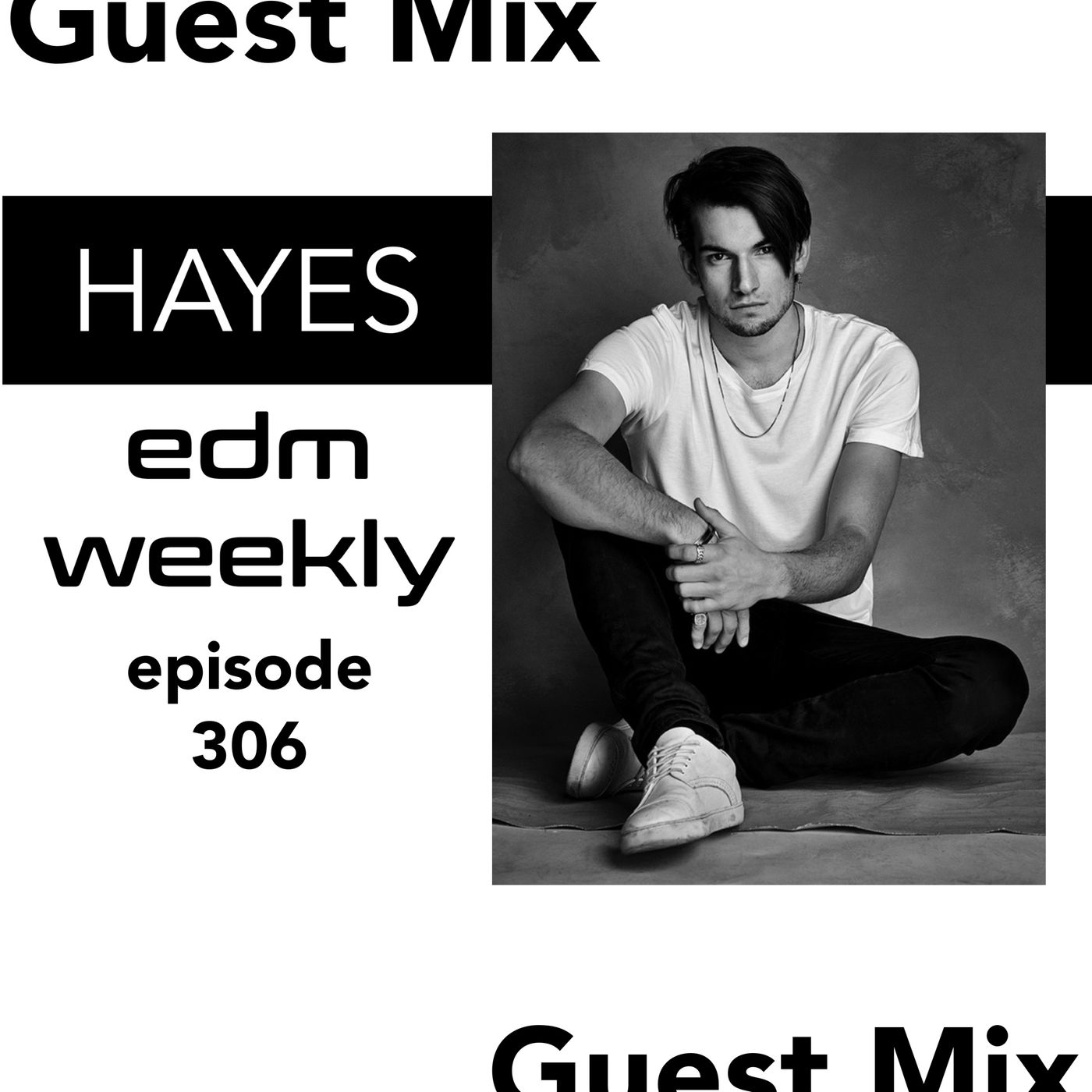 HAYES Guest Mix | EDM Weekly Episode 306