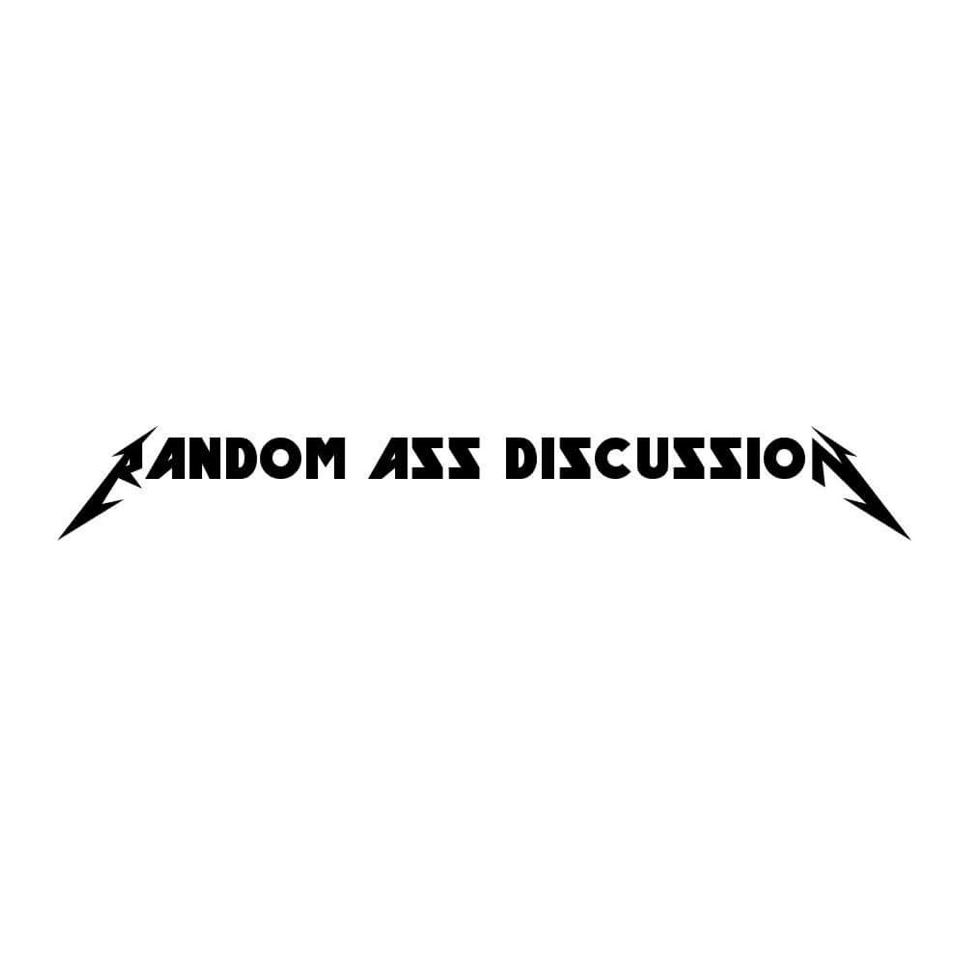 RAD: Random Ass Discussion's show