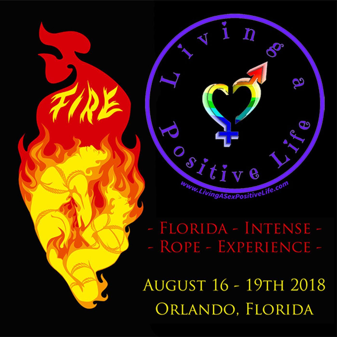 Sex Positive Me - E41 - F.I.R.E, Florida Intense Rope Experience
