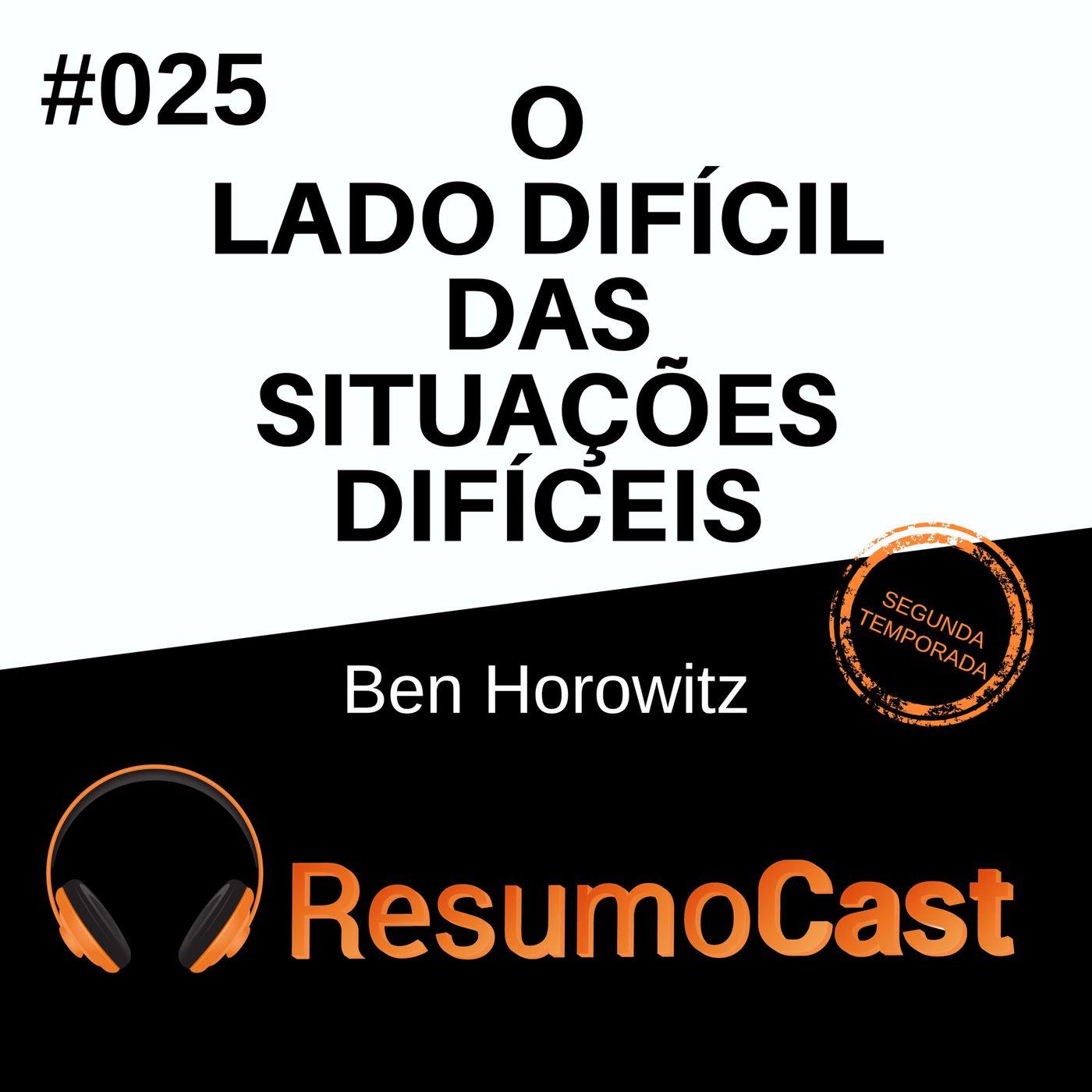 T2#025 O lado difícil das situações difíceis | Ben Horowitz