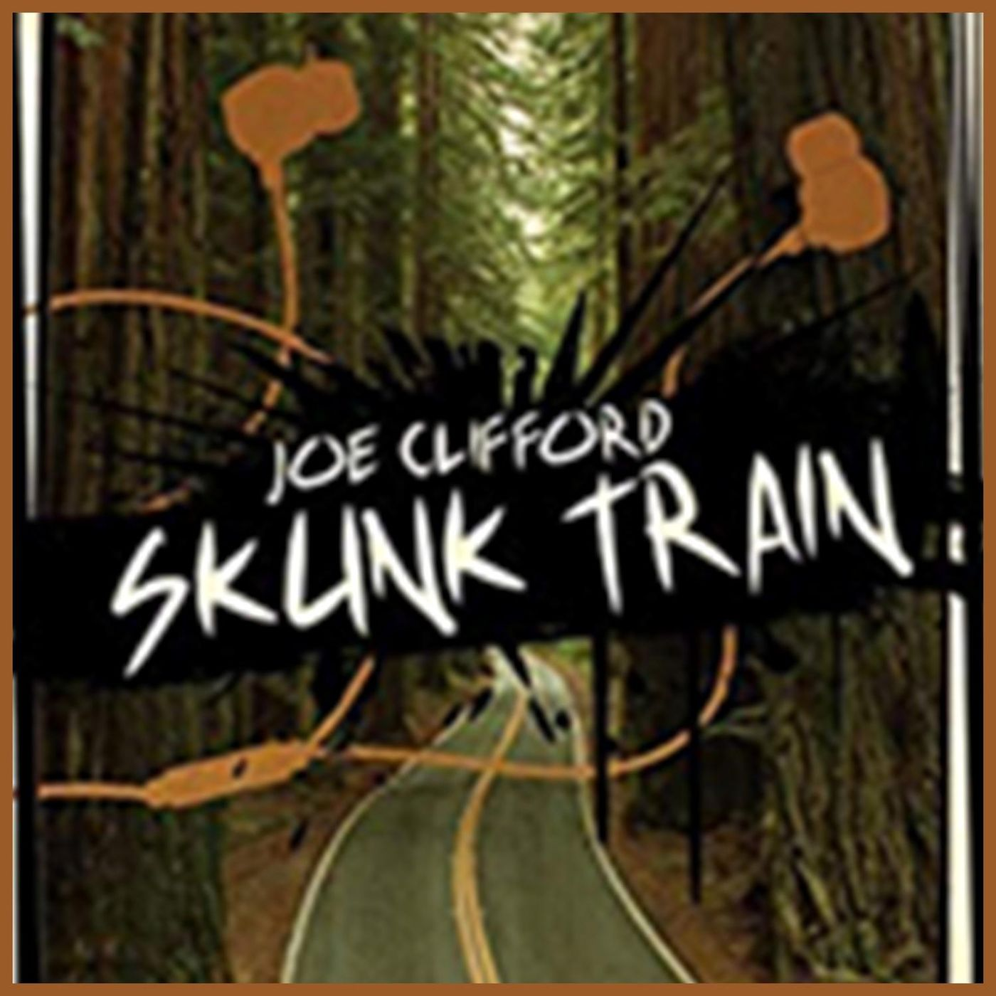 JOE CLIFFORD - Skunk Train
