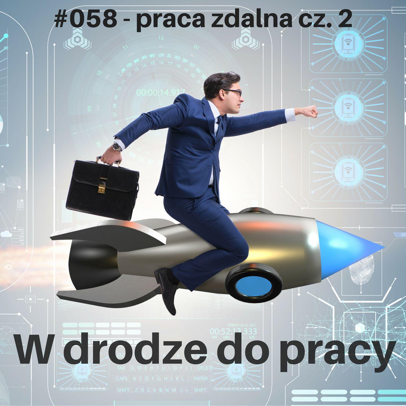 #058 - Zdalny zespół, czyli praca zdalna, cz. 2