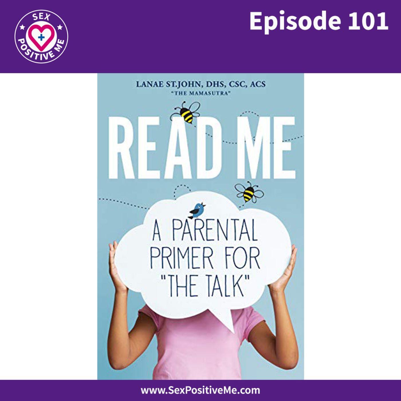Sex Positive Me - E101: READ ME: A Parental Primer For THE TALK