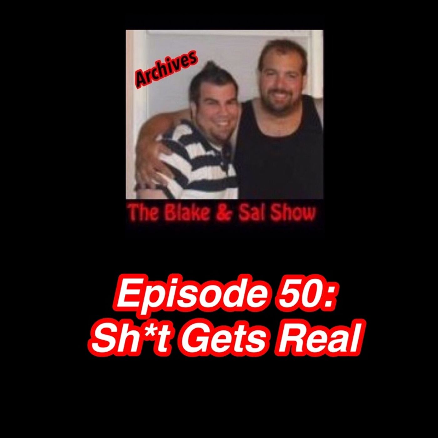 B&S Archives Episode 50: Sh*t Gets Real (Special Guest: Marissa Korbel)