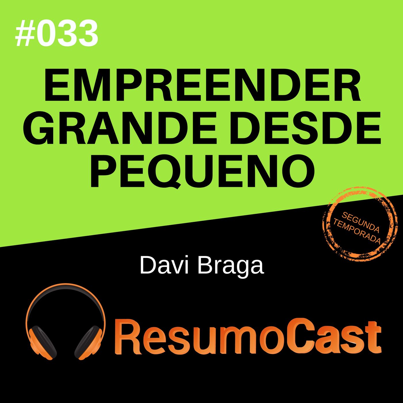 T2#033 Empreender grande desde pequeno | Davi Braga