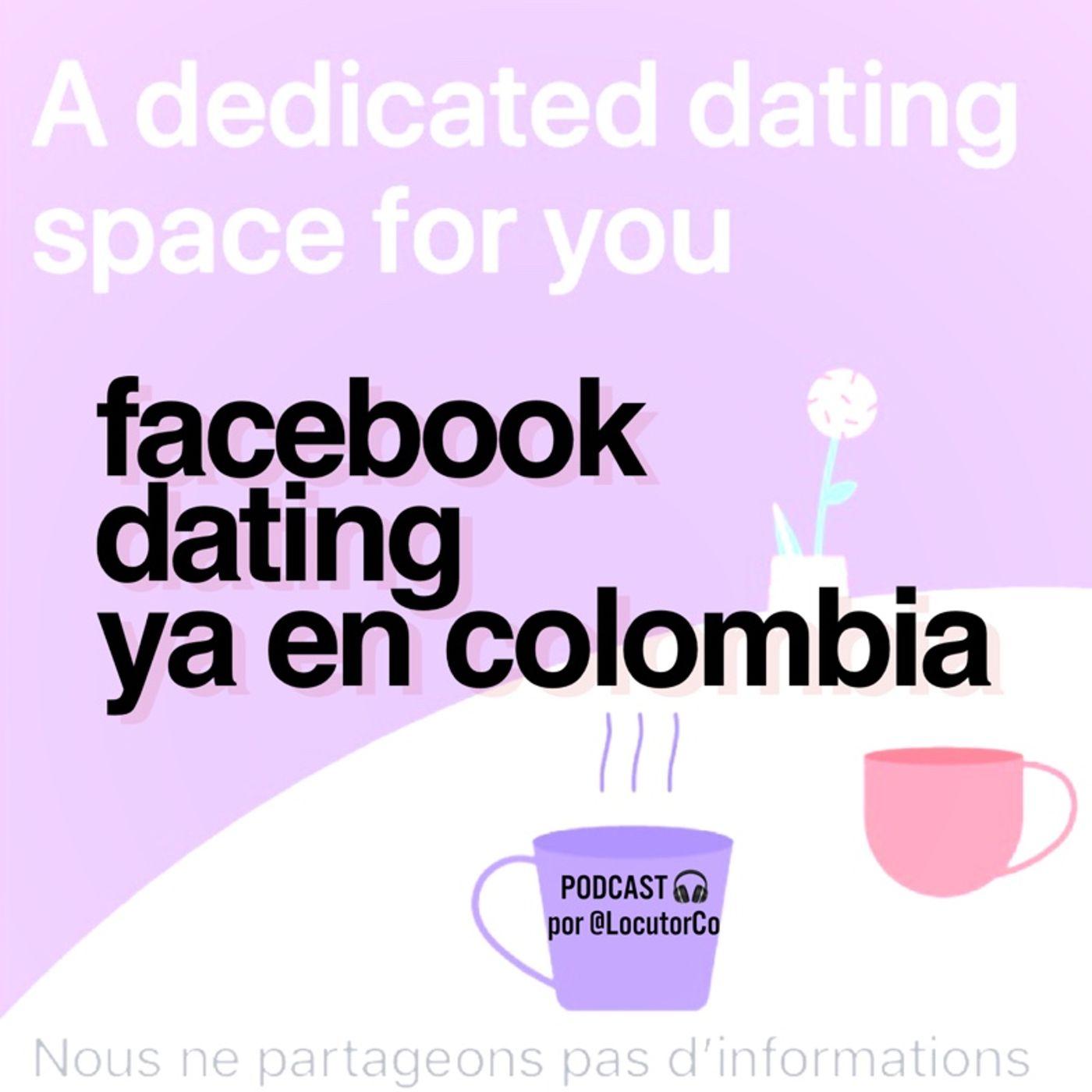 Facebook Dating ya en Colombia