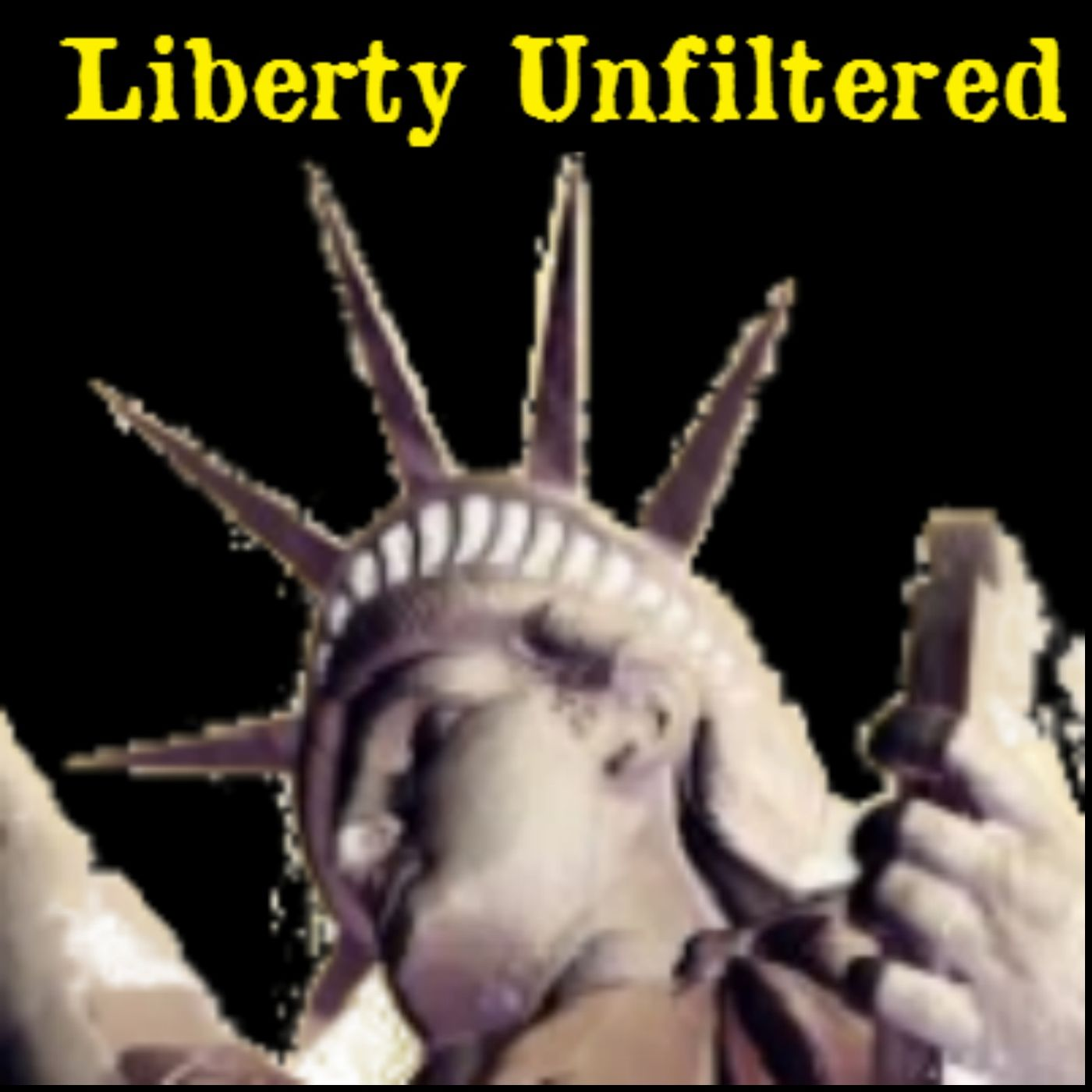 Liberty Unfiltered