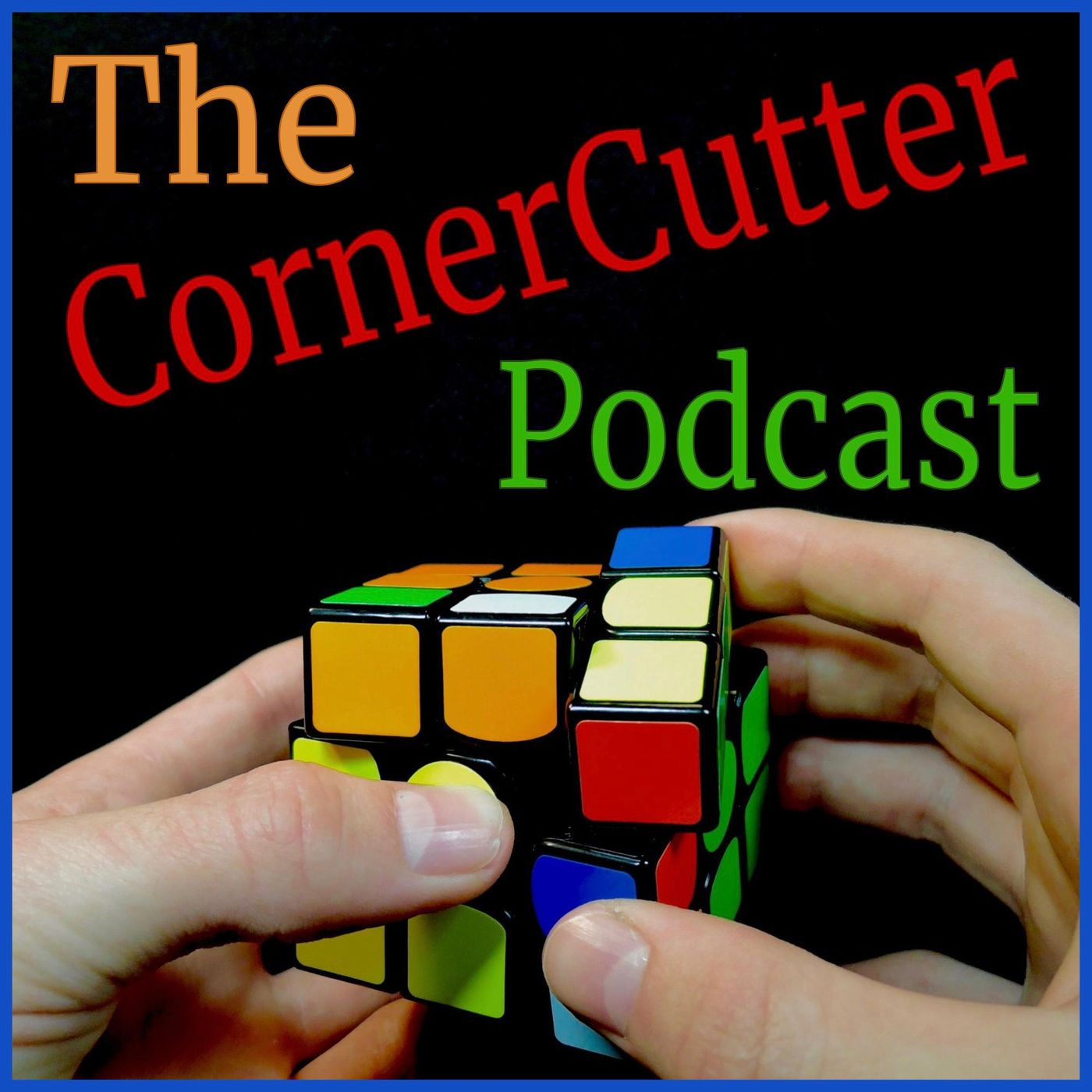 The CornerCutter Podcast A Weekly Cubing Podcast