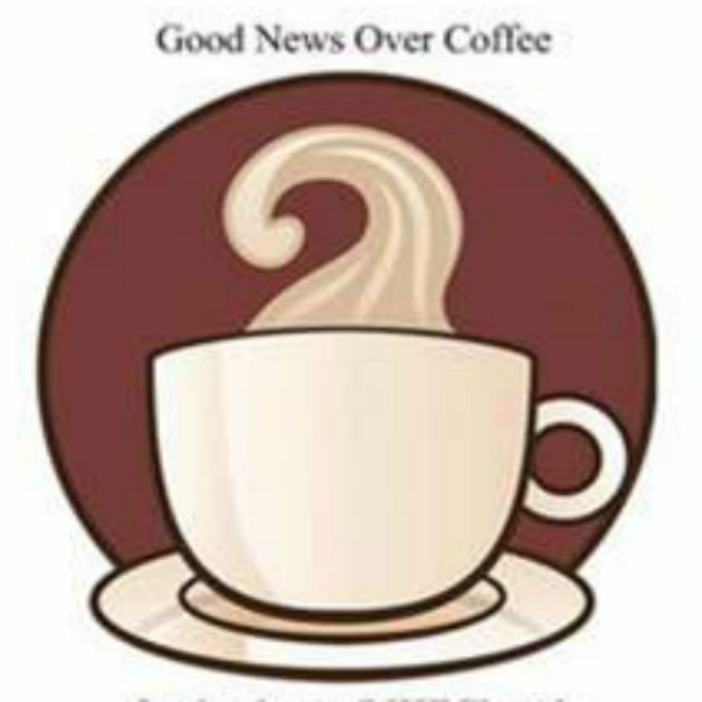 Good News Over Coffee