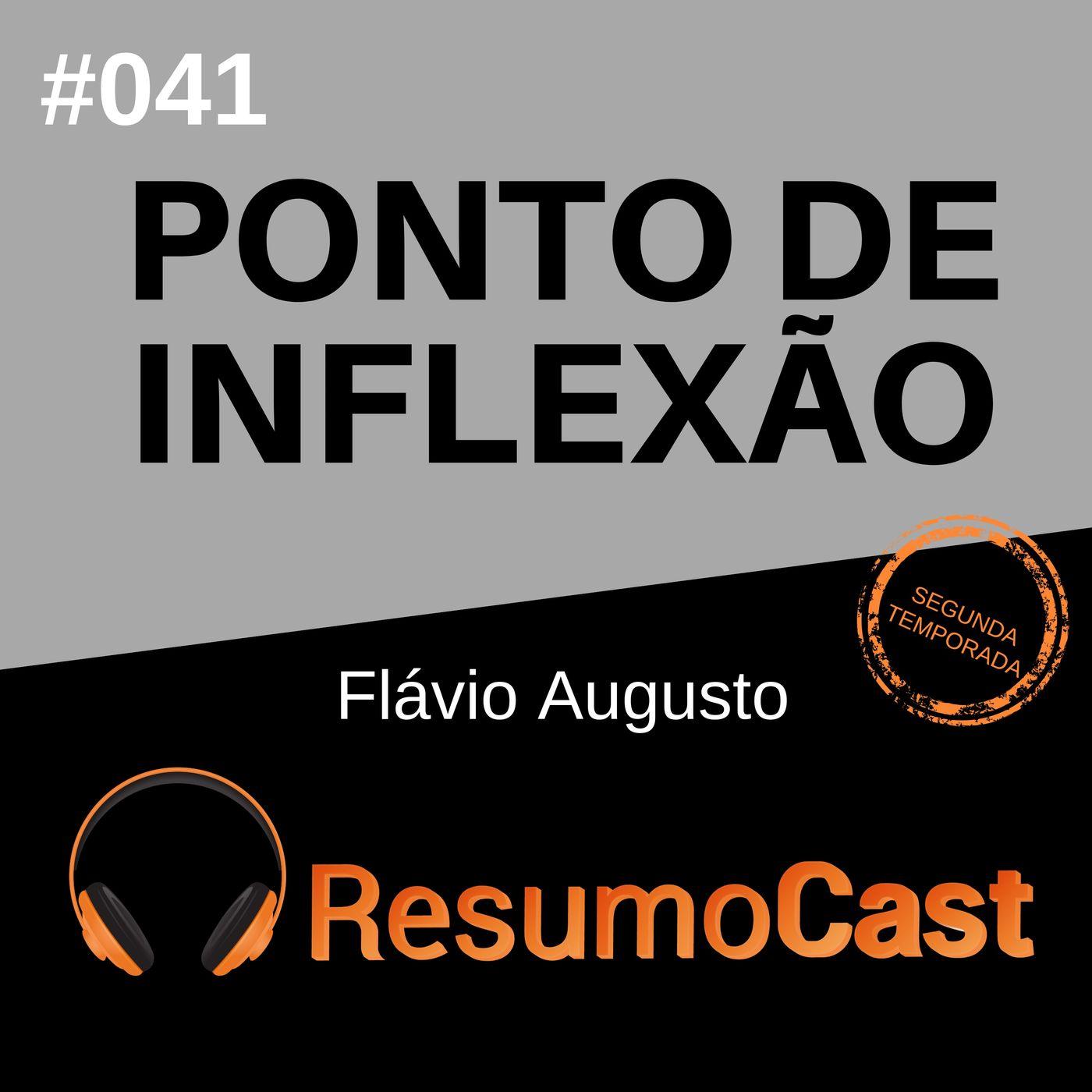 T2#041 Ponto de inflexão | Flávio Augusto da Silva