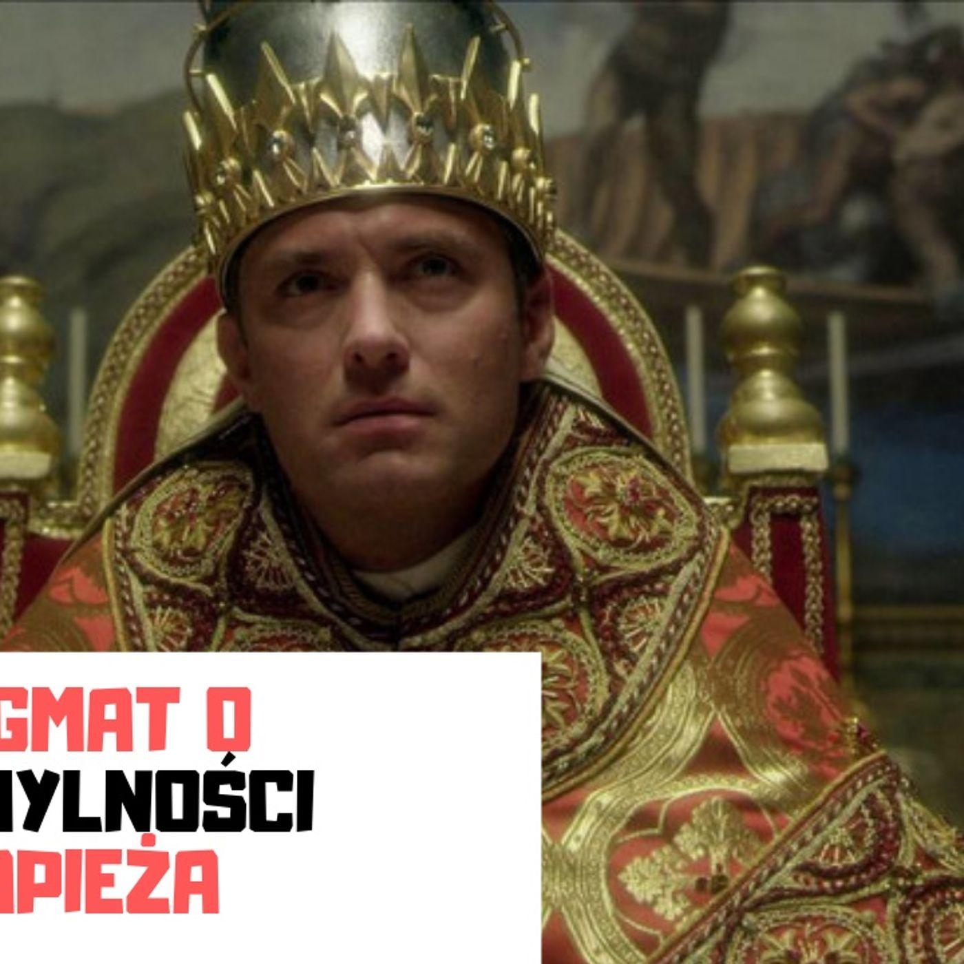 KK 07 dogmat o nieomylności papieża (podcast)