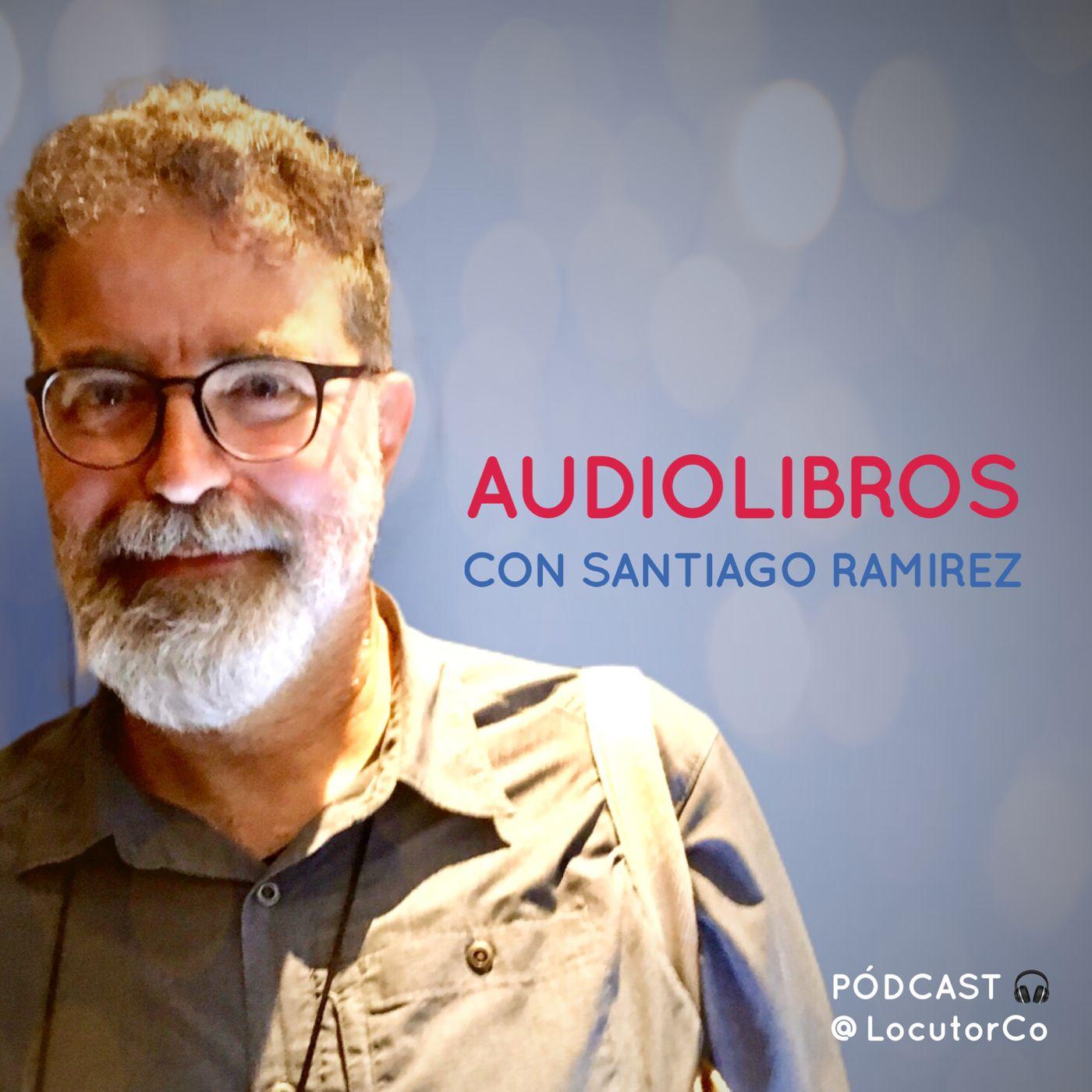 Audiolibros, con Santiago Ramírez