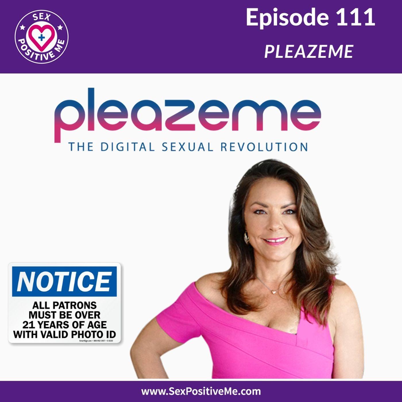 Sex Positive Me - E111 PleazeMe