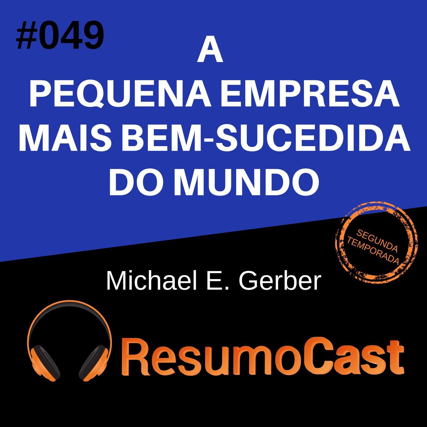 T2#049 A pequena empresa mais bem-sucedida do mundo | Michael Gerber