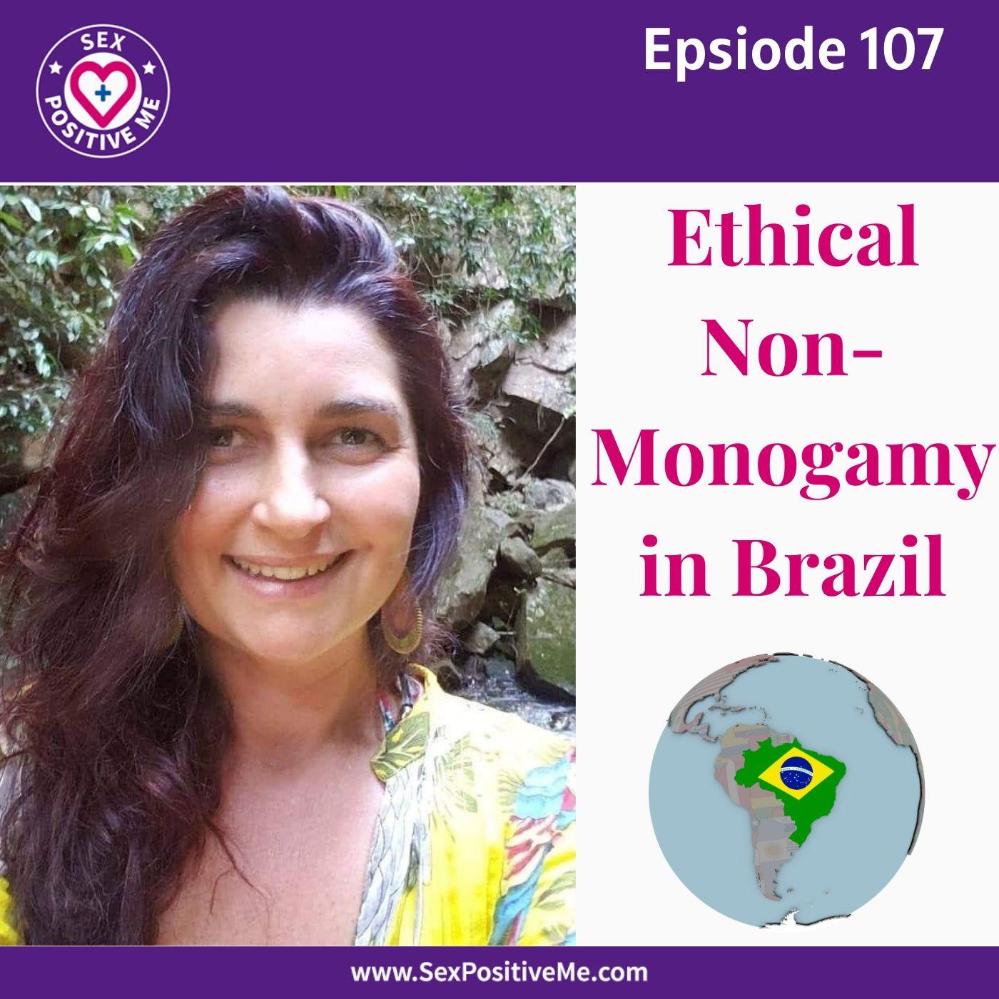 Sex Positive Me - E107: Ethical Non-Monogamy in Brazil