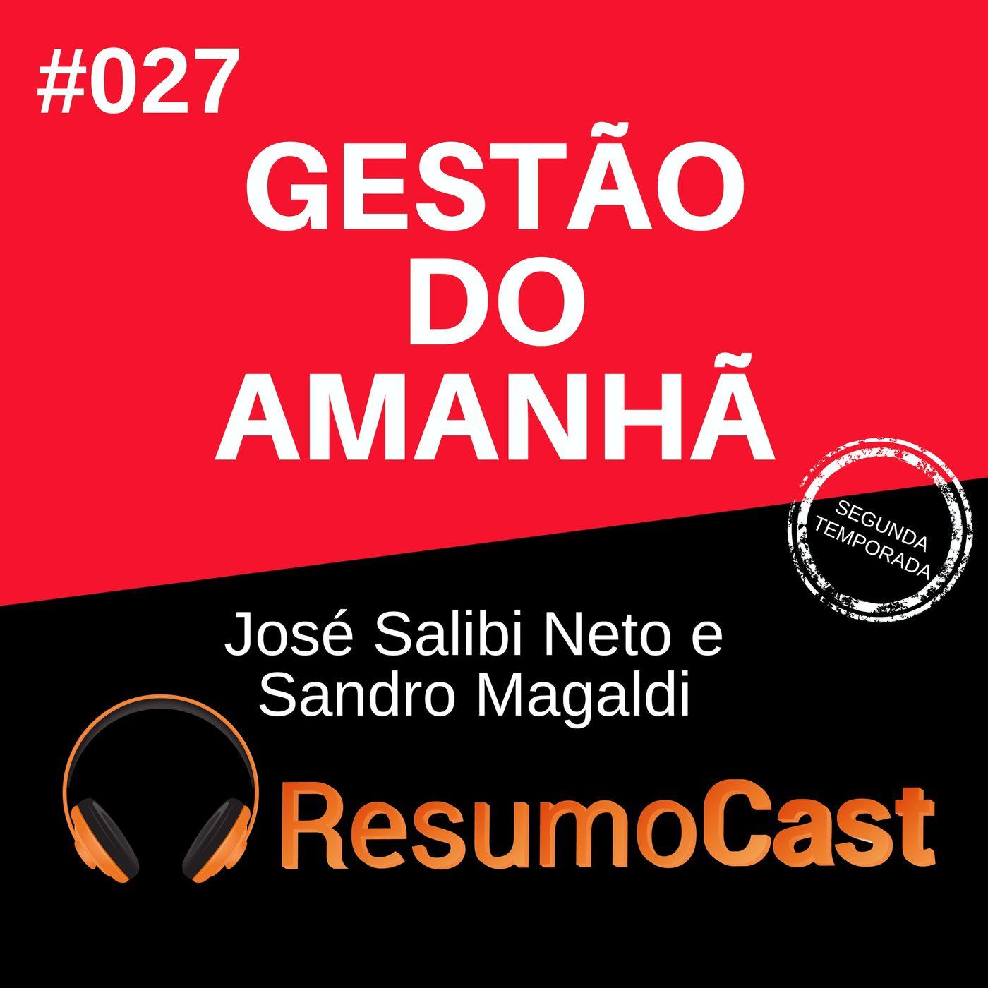 T2#027 Gestão do amanhã | José Salibi Neto e Sandro Magaldi
