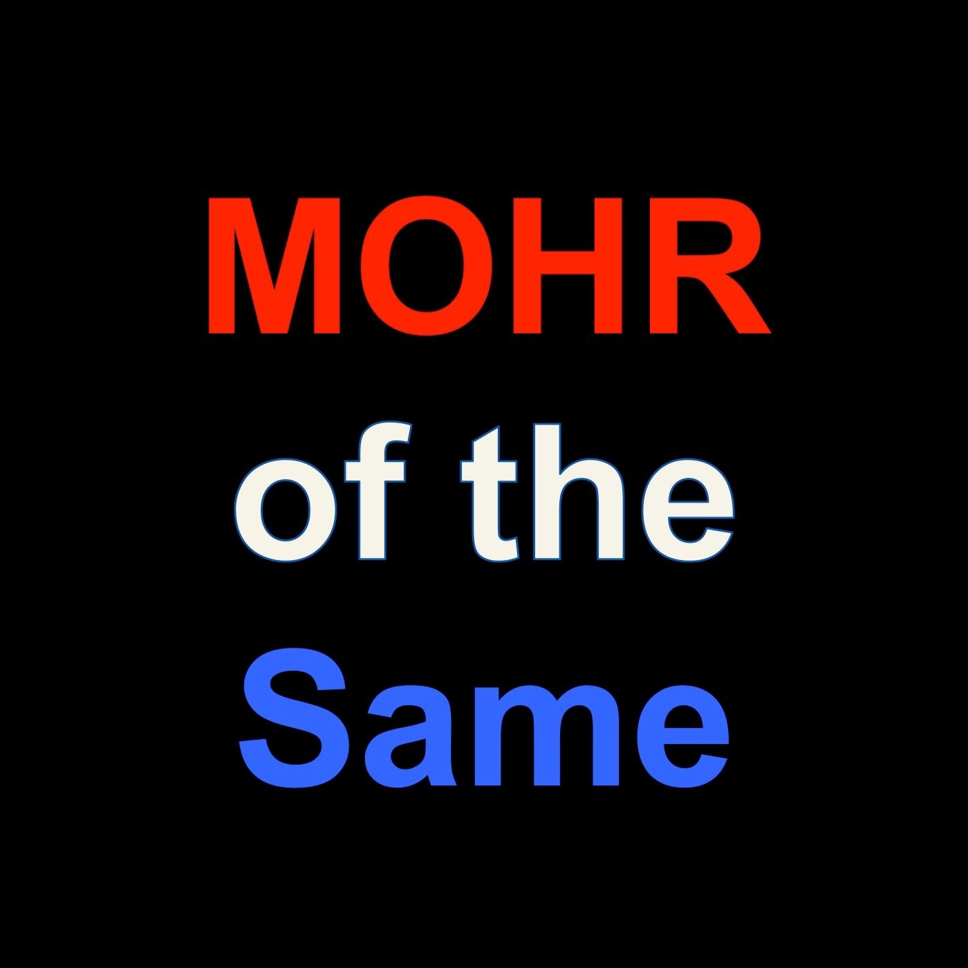 MOHR of the Same