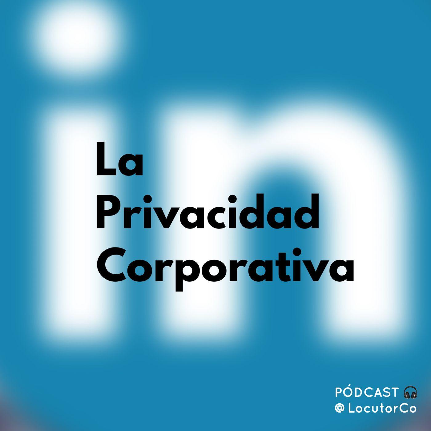 LinkedIn y la Privacidad Corporativa