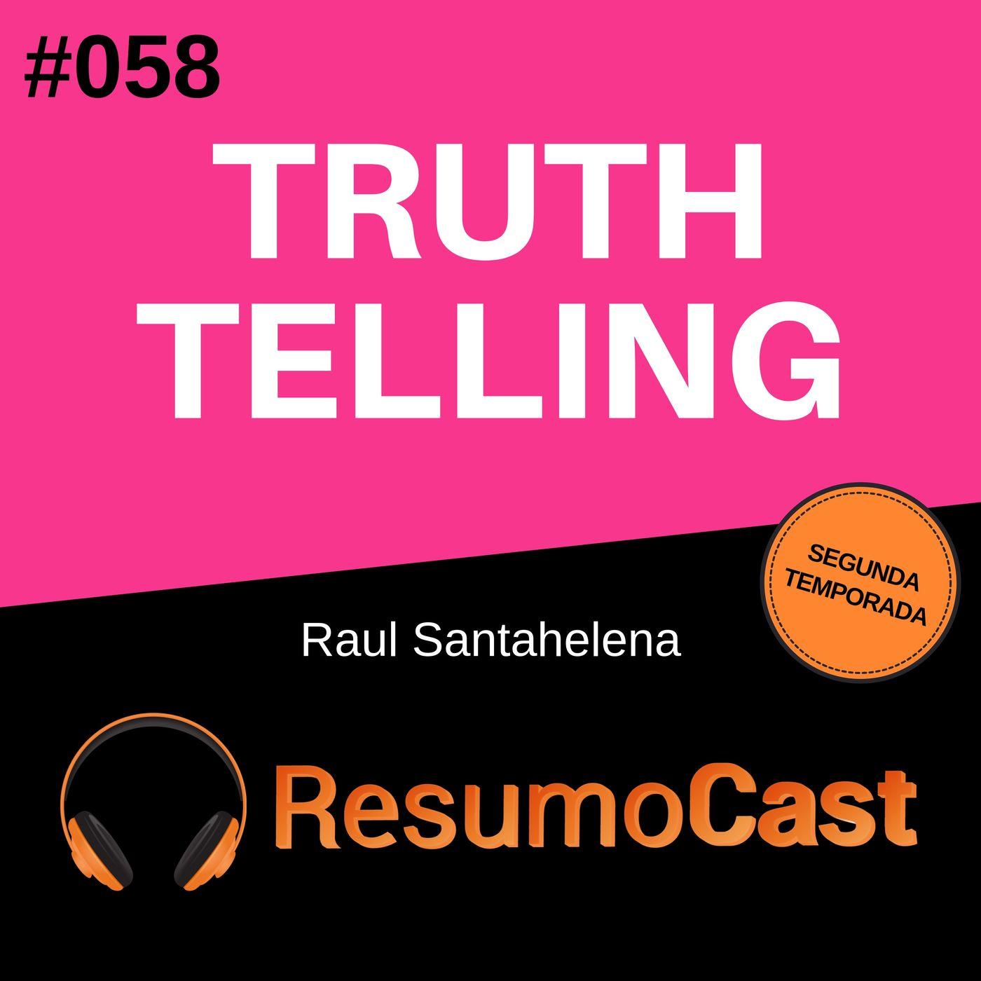T2#058 Truthtelling | Raul Santahelena