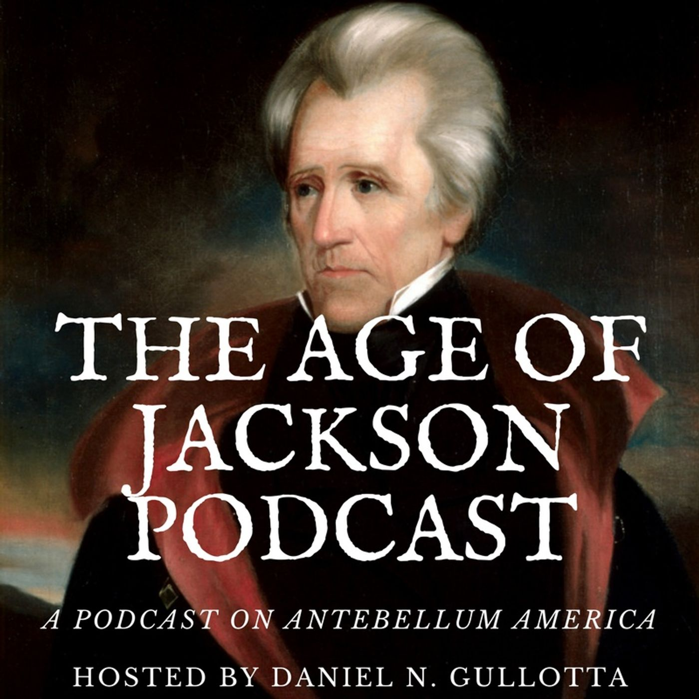 057 The Rise of Andrew Jackson with David S. Heidler and Jeanne T. Heidler