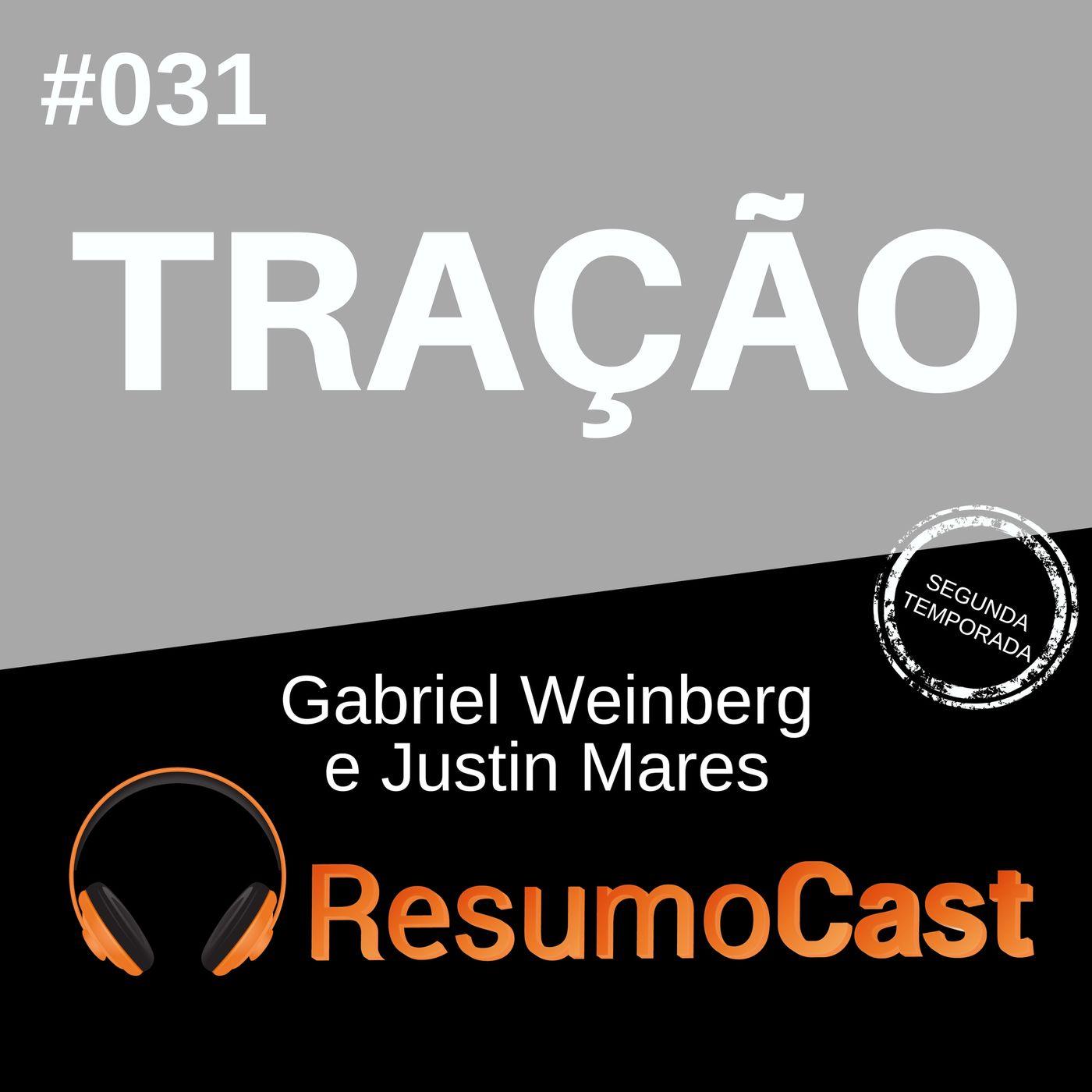 T2#031 Tração | Gabriel Weinberg e Justin Mares