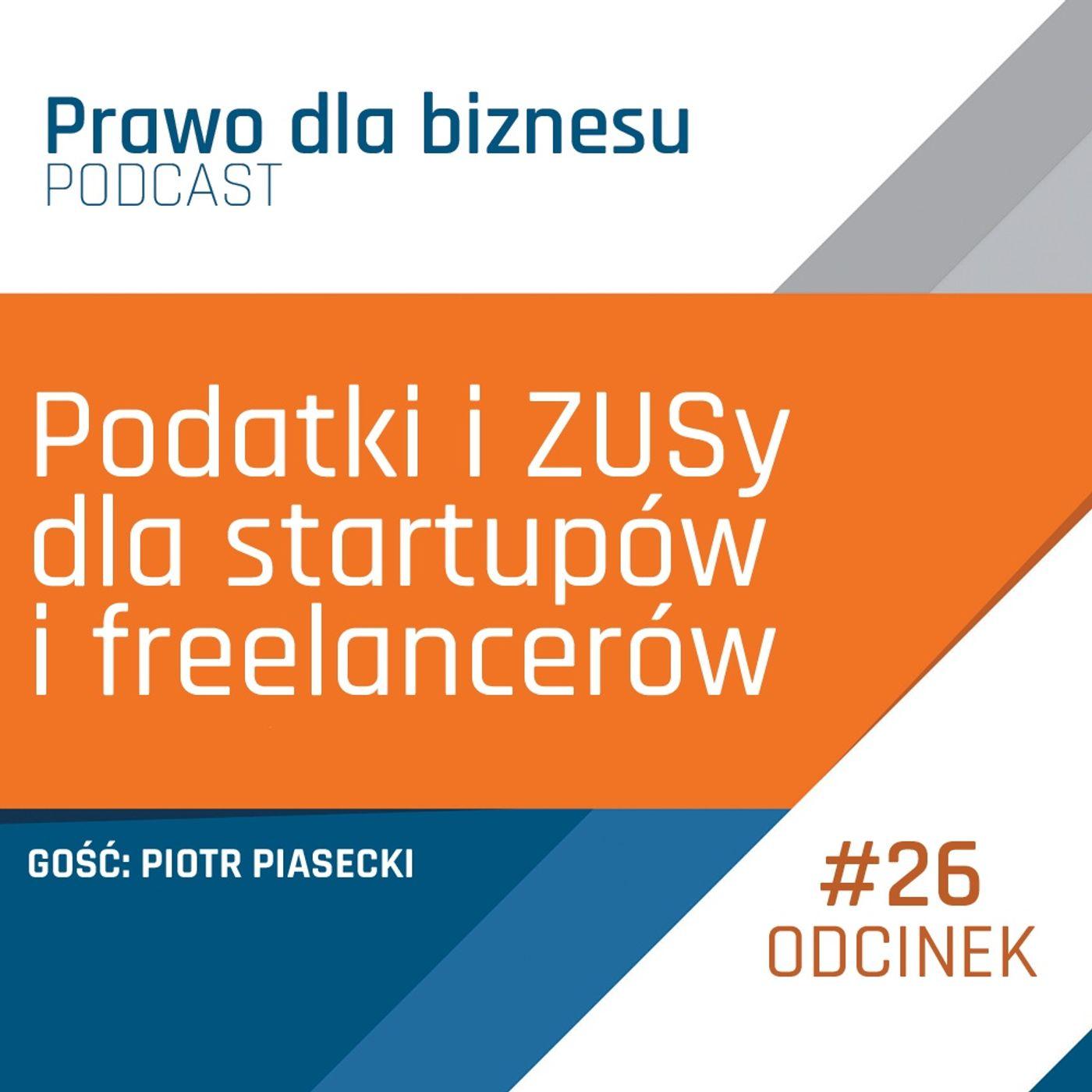 Podatki i ZUSy dla startupów i freelancerów (Gościnnie Piotr Piasecki)