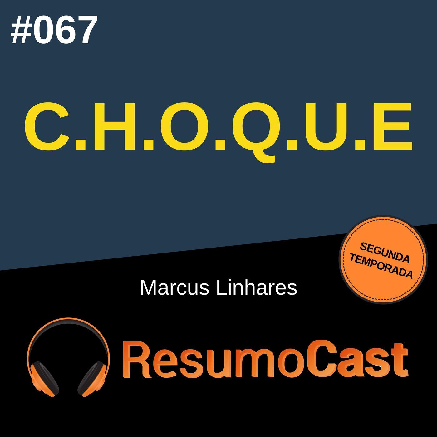 T2#067 C.H.O.Q.U.E | Marcus Linhares
