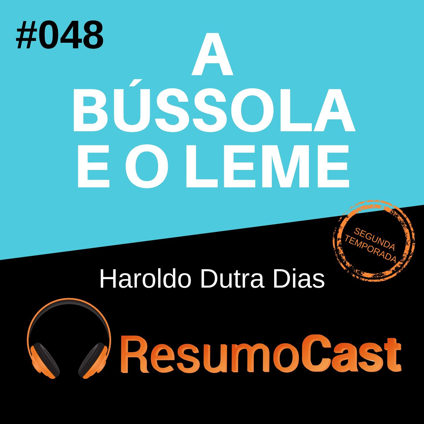 T2#048 A bússola e o leme | Haroldo Dutra Dias