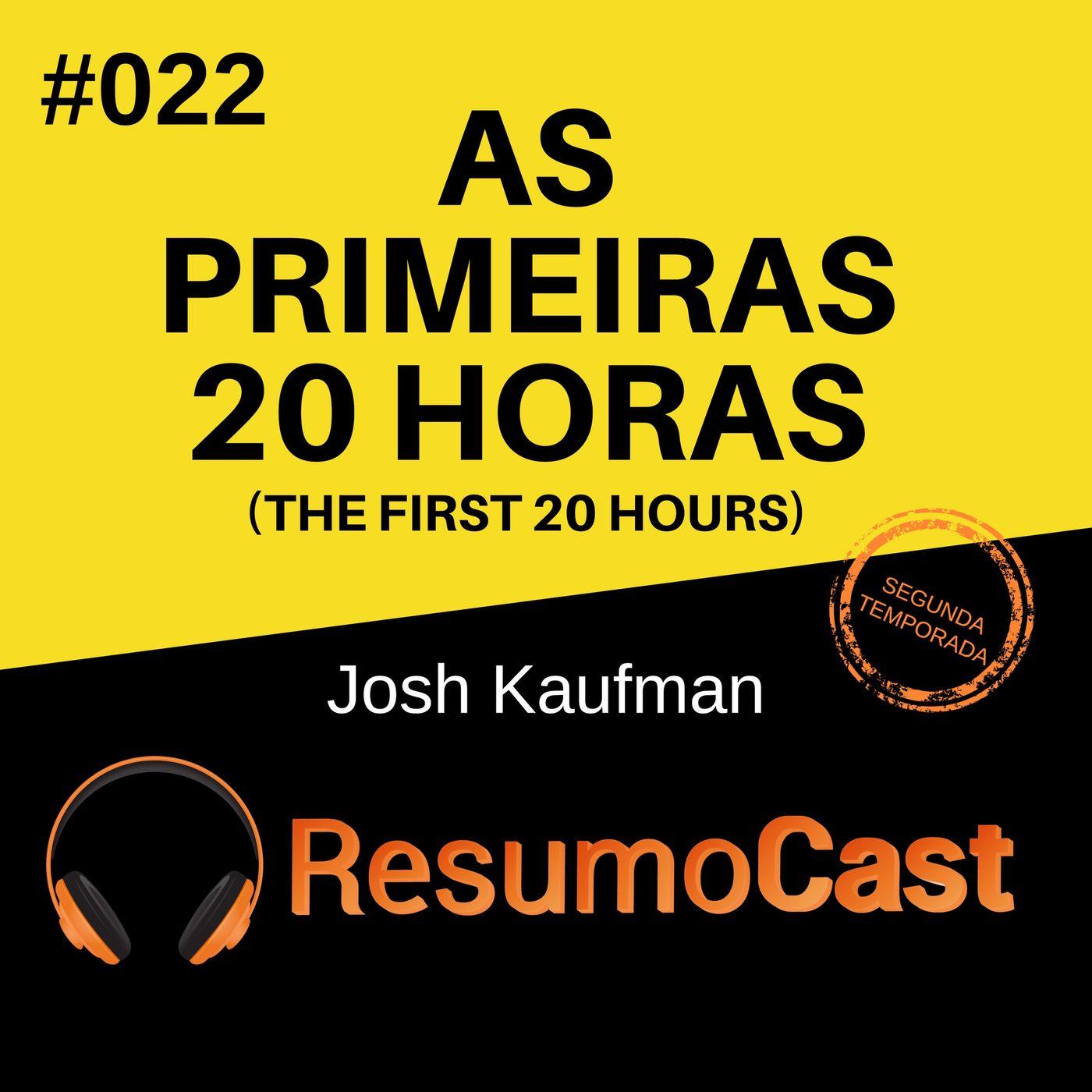 T2#022 As primeiras 20 horas - First 20 hours | Josh Kaufman