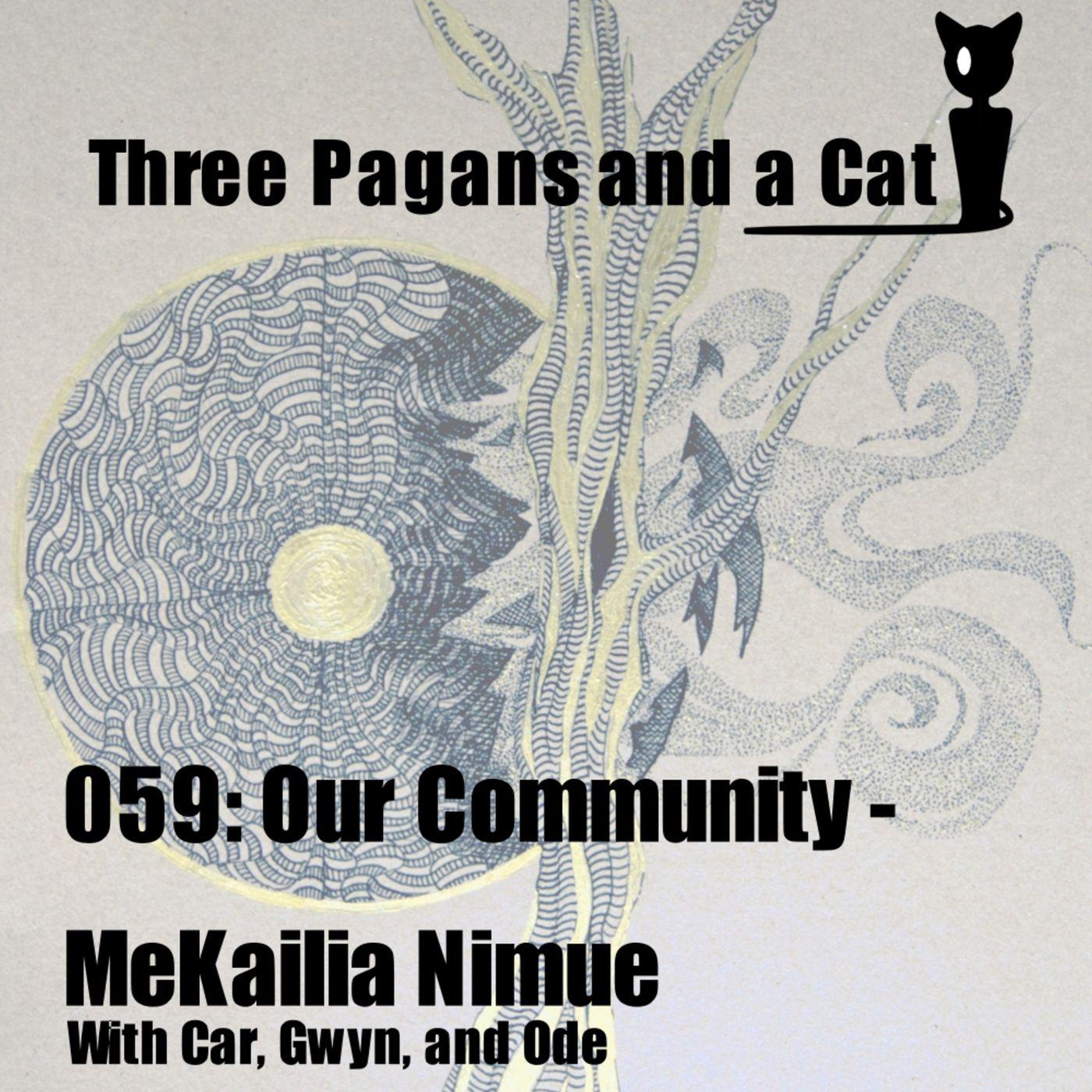 Episode 059: Our Community: MeKailia Nimue