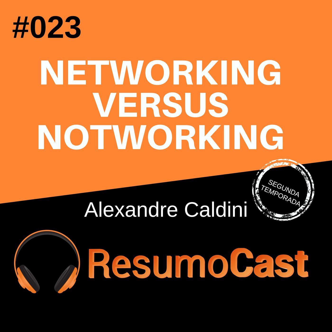 T2#23 Networking versus notworking | Alexandre Caldini