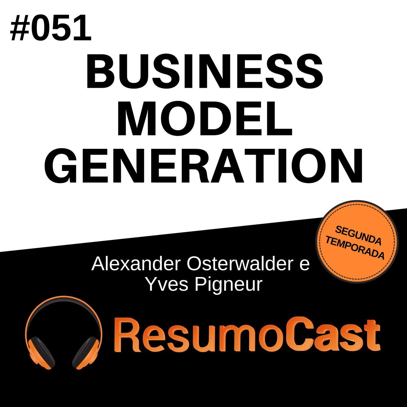 T2#051 Business Model Generation | Alexander Osterwalder e Yves Pigneur
