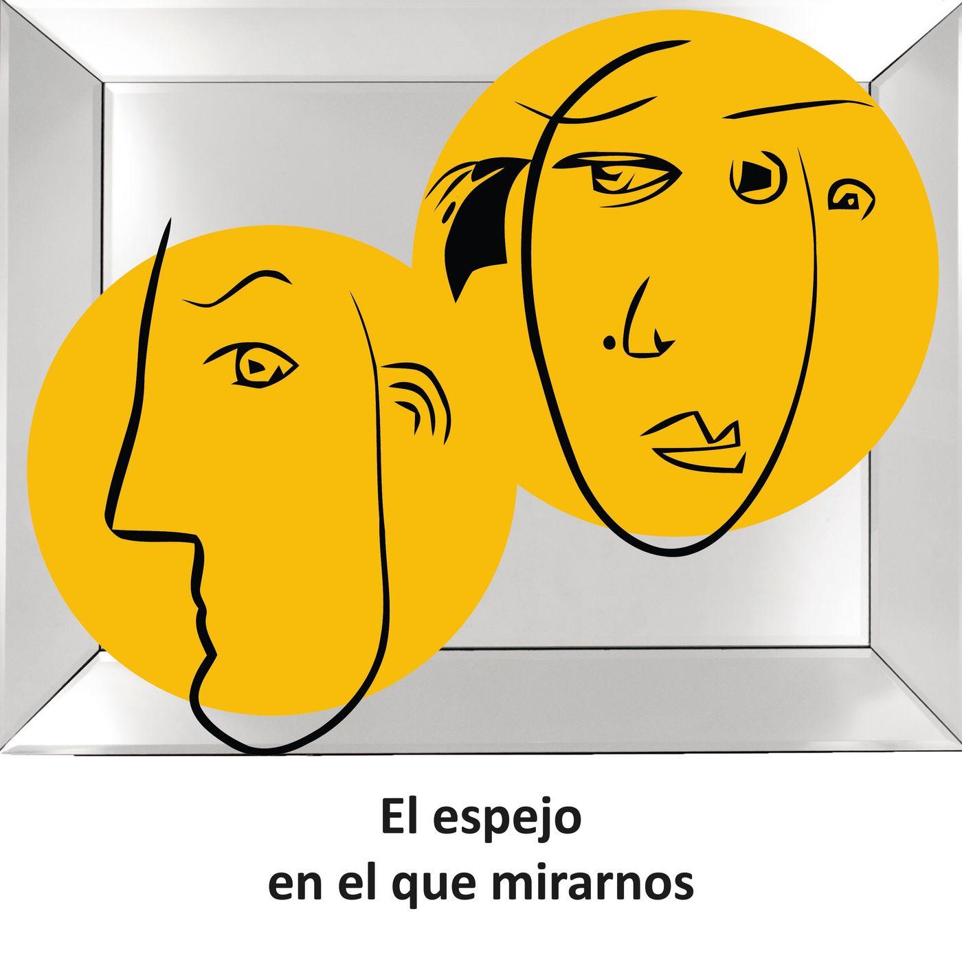 El espejo en el que mirarnos