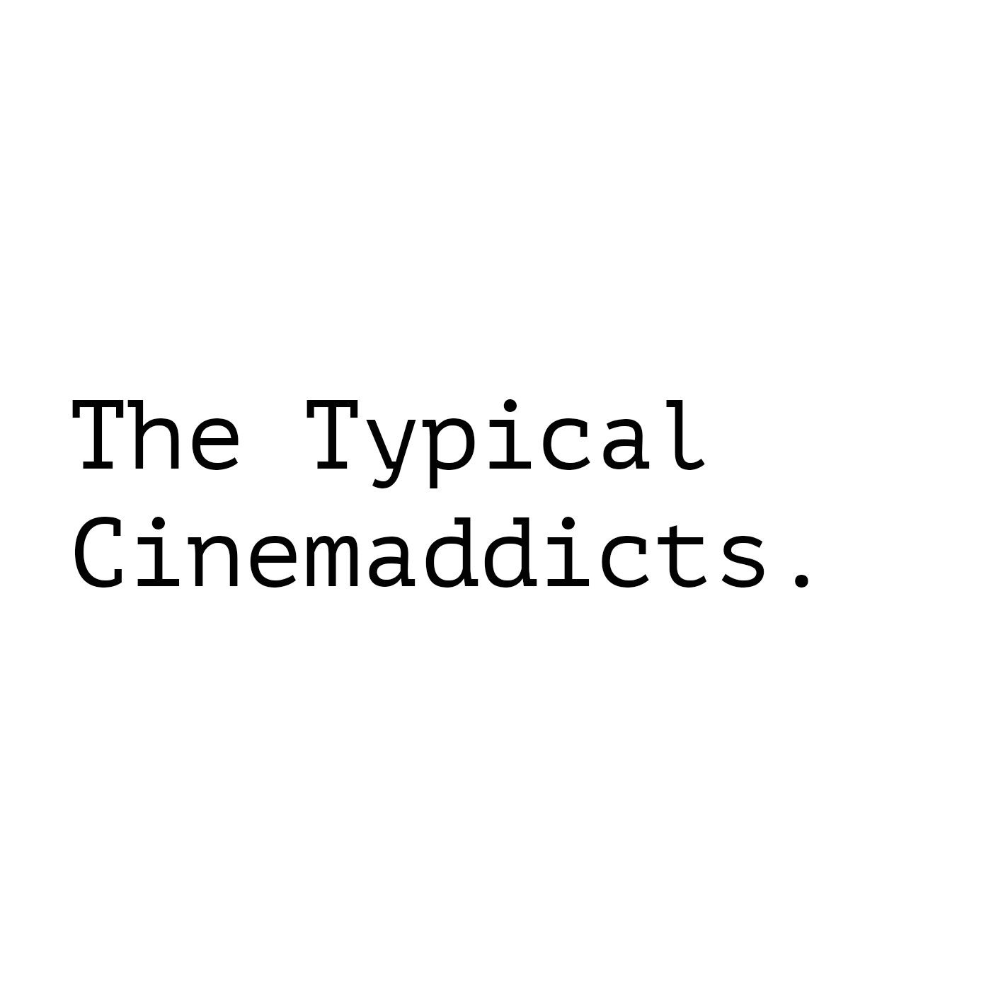 Typical Cinemaddicts