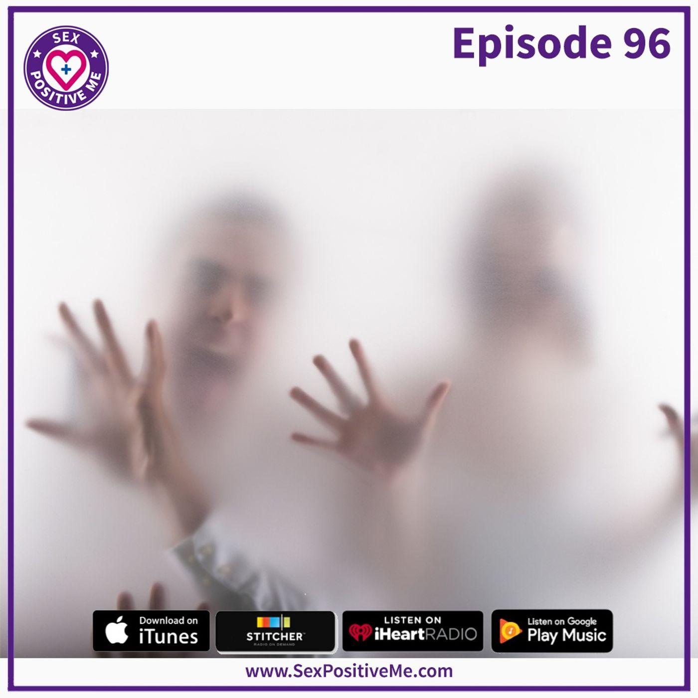 Sex Positive Me - E96: Consensual Confinement