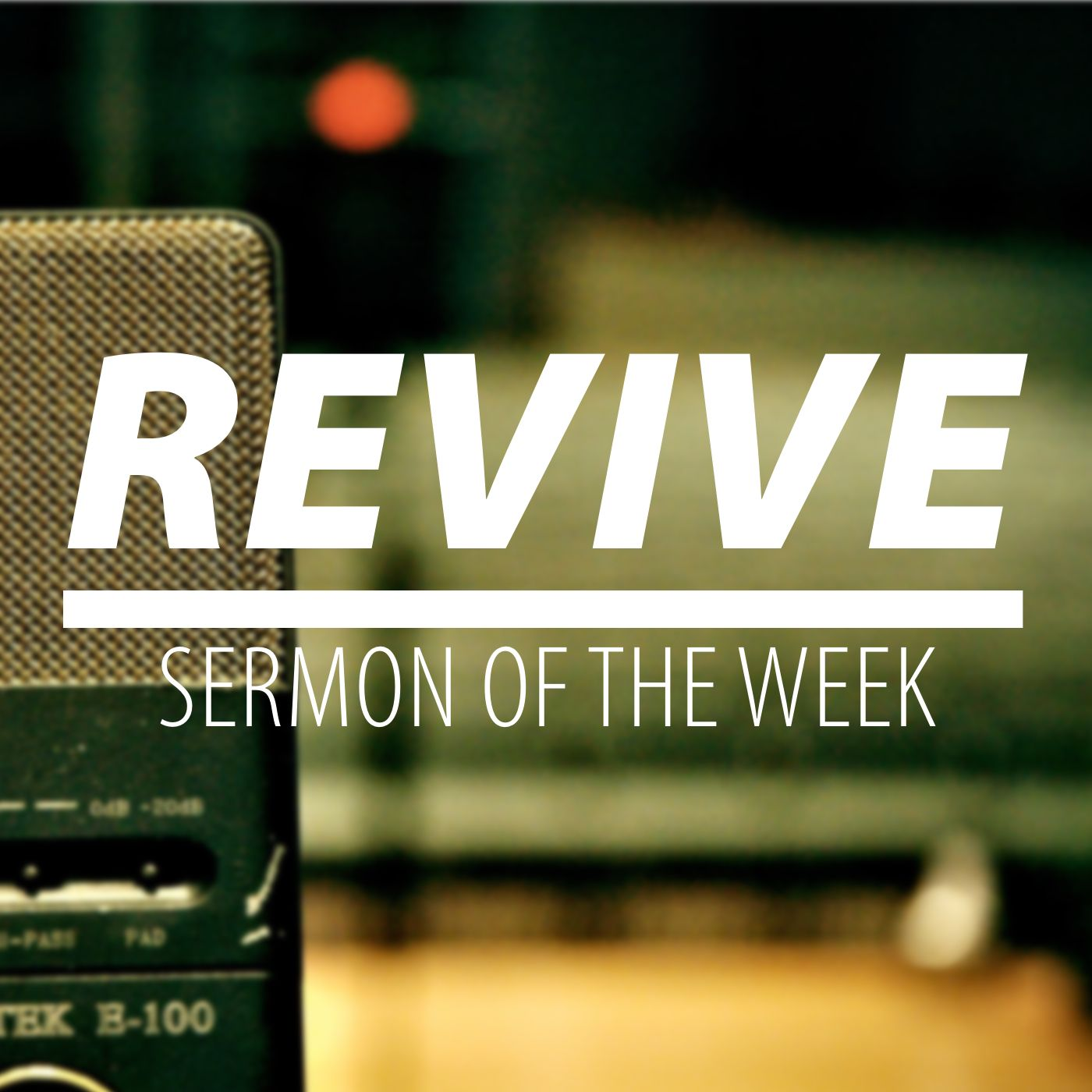REVIVE SERMON OF THE WEEK