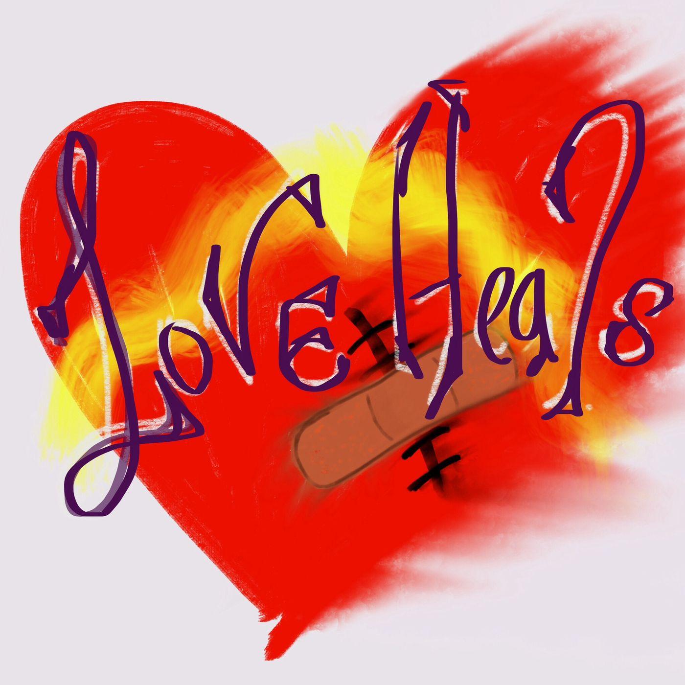 Love Heals..