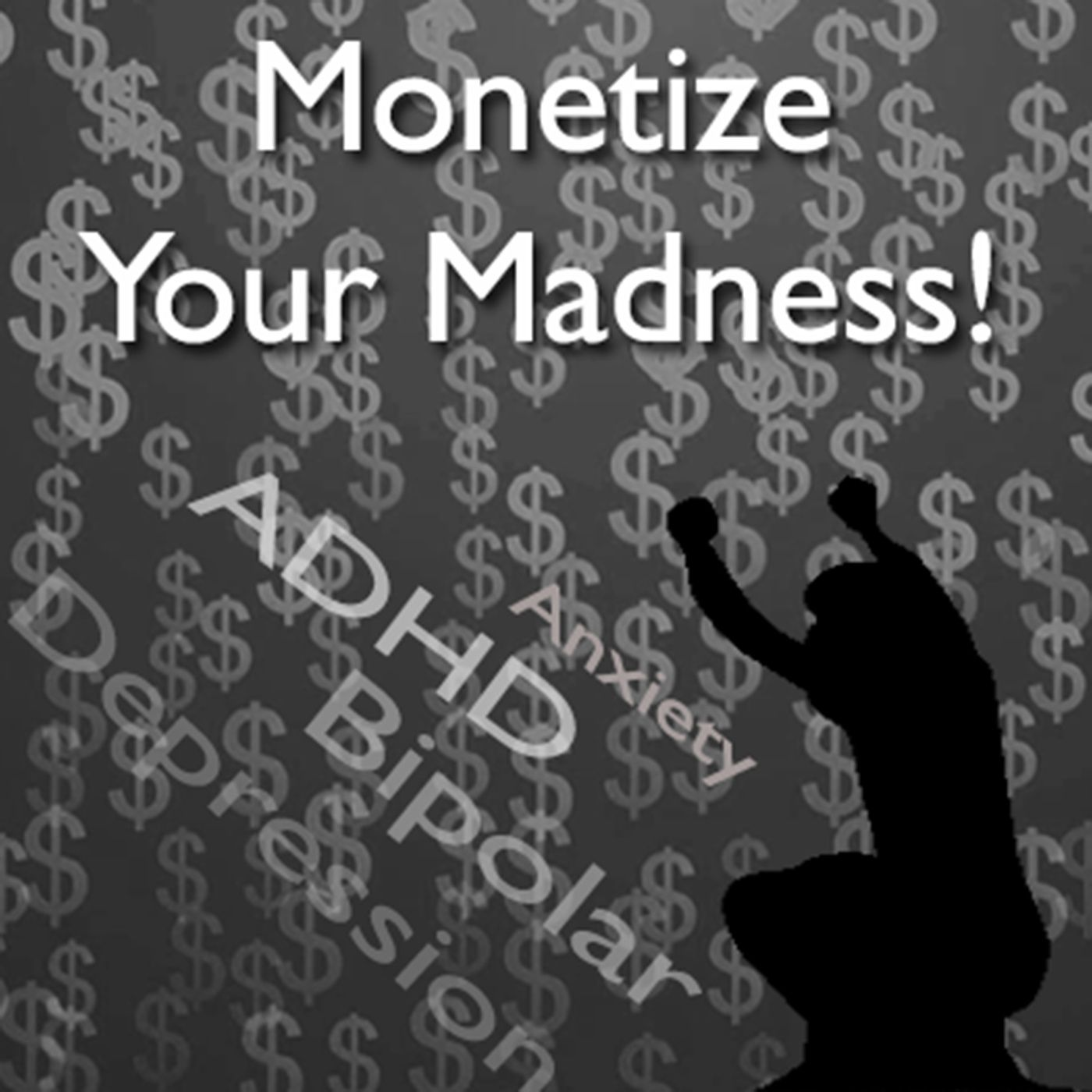 Monetize Your Madness