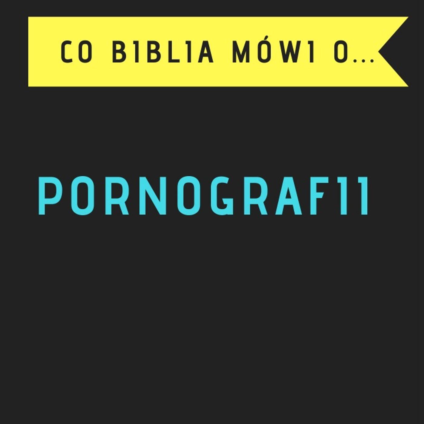 Co mowi Biblia o pornografii