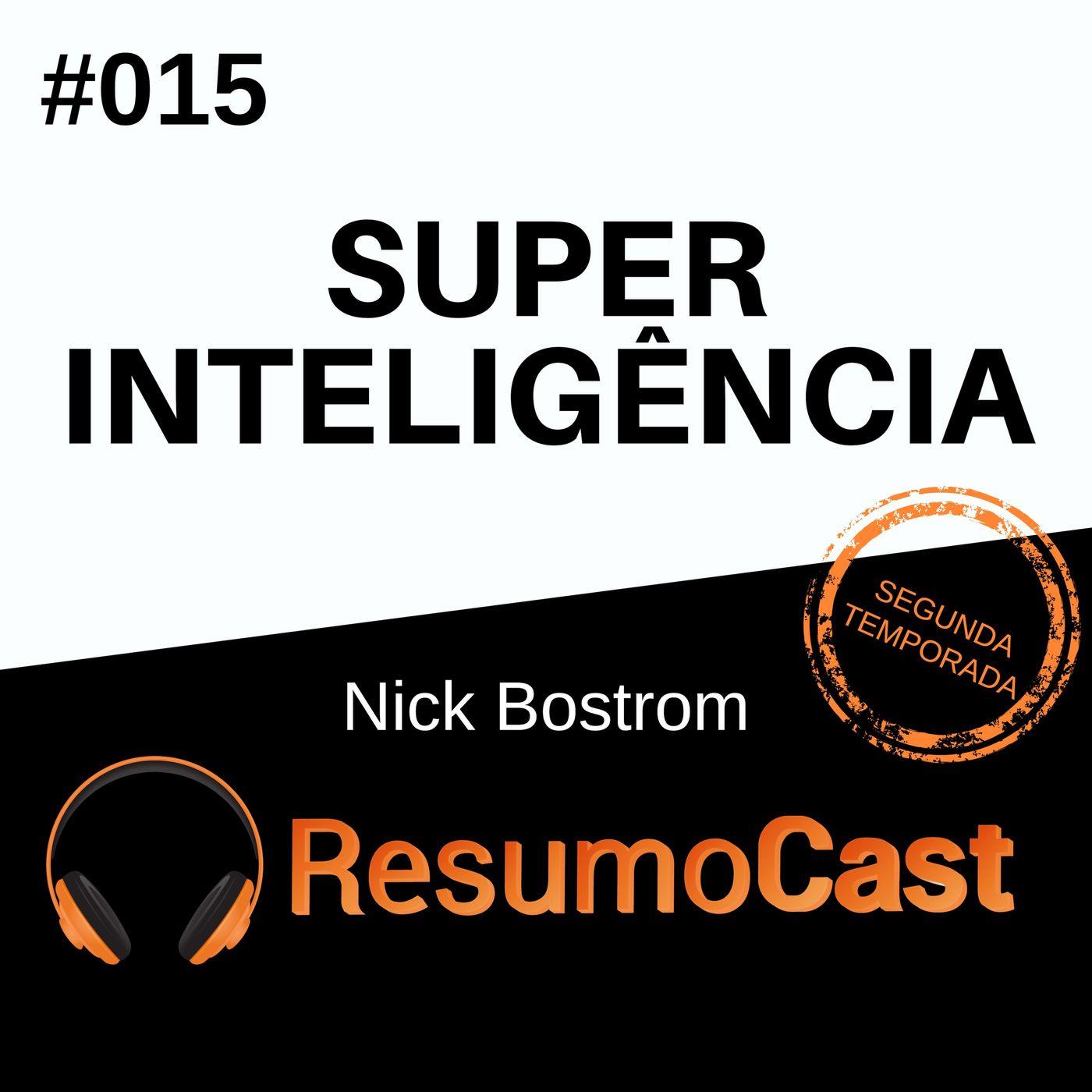 T2#015 Superinteligência | Nick Bostrom