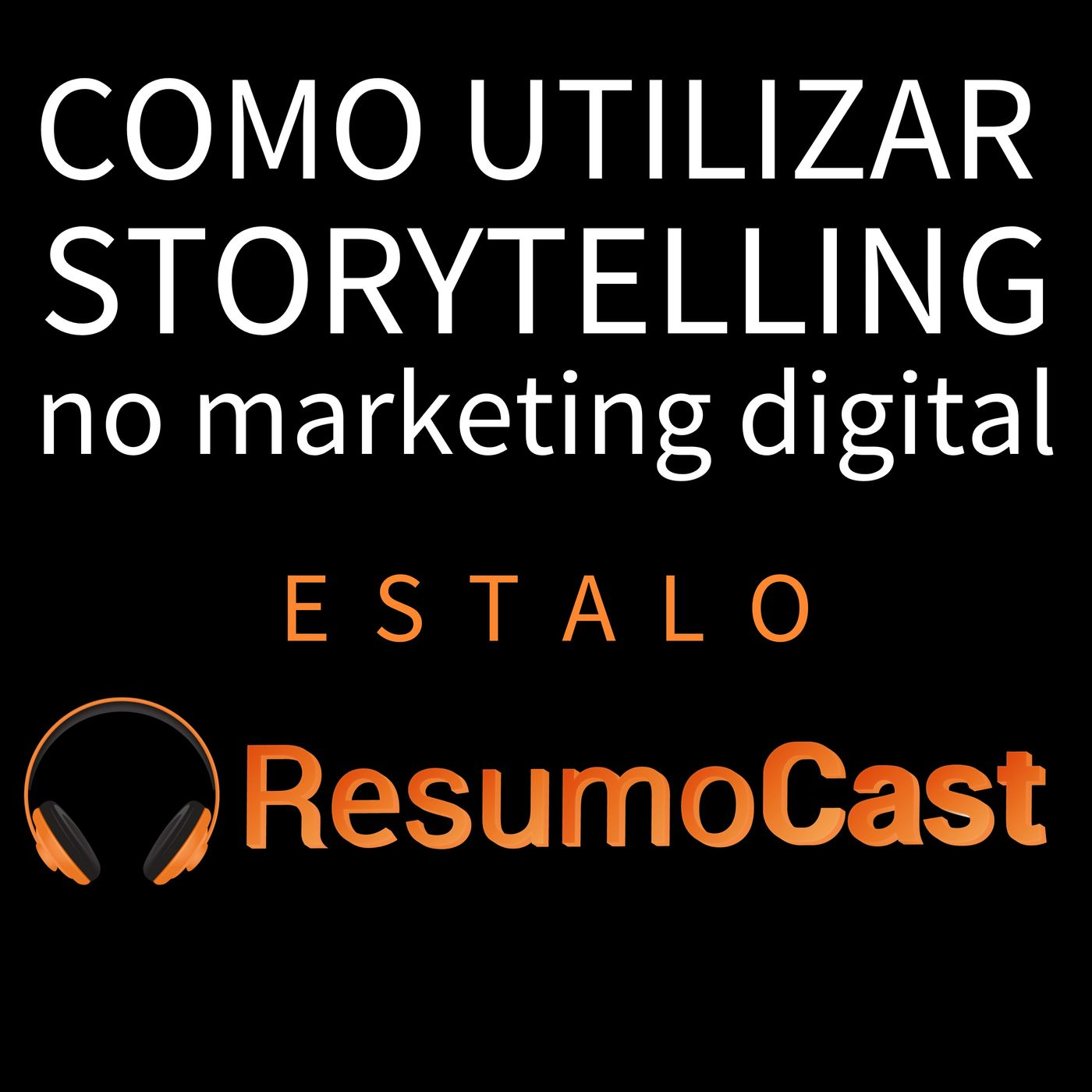 ESTALO   Como utilizar o storytelling no marketing digital?