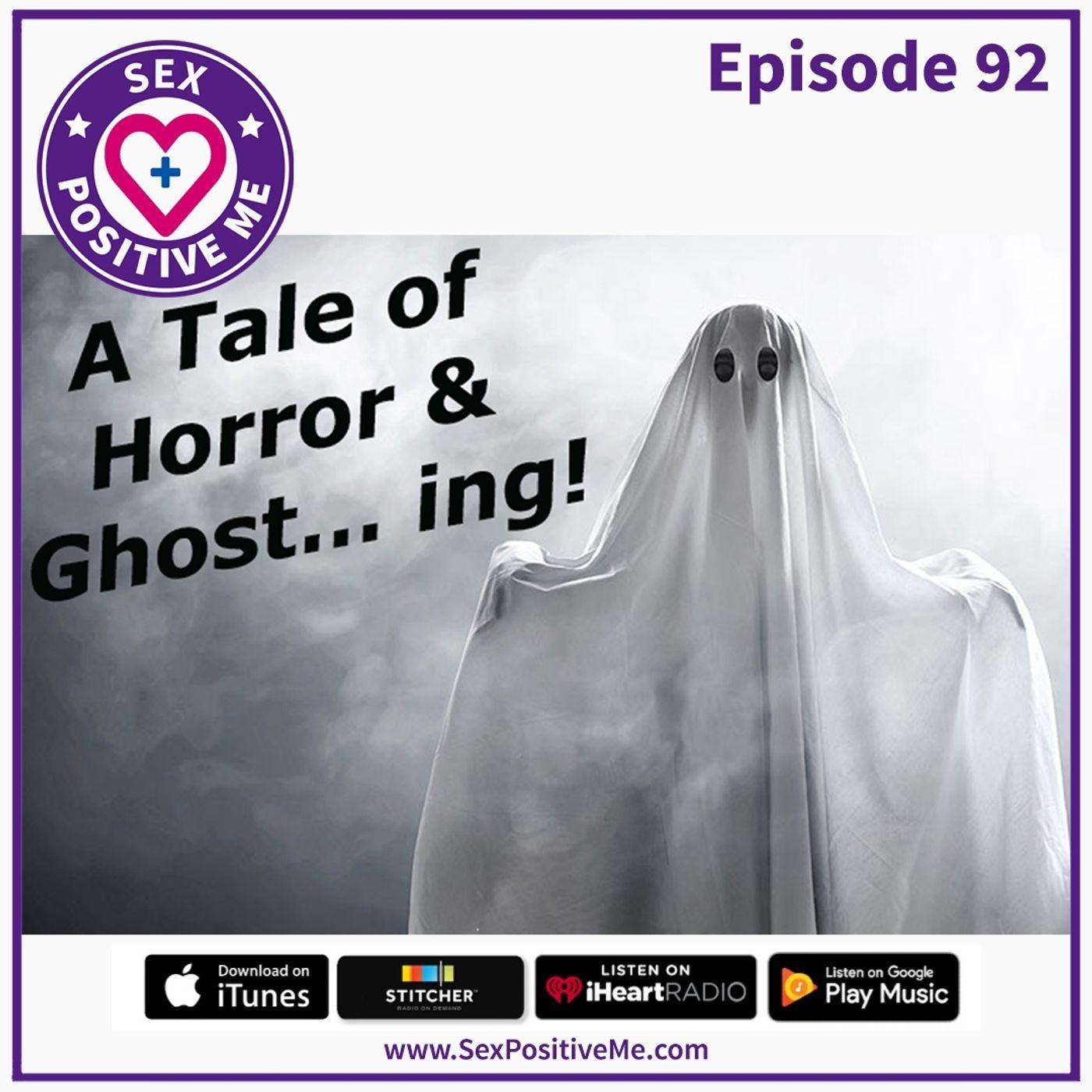 Sex Positive Me - E92: Ghosting