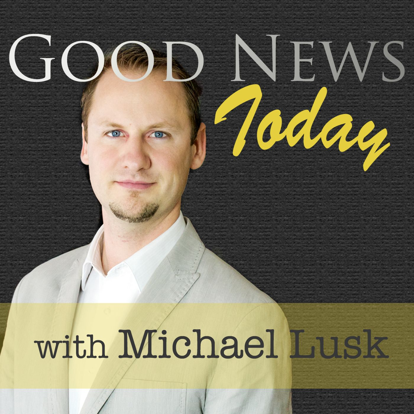 Good News Today with Michael Lusk
