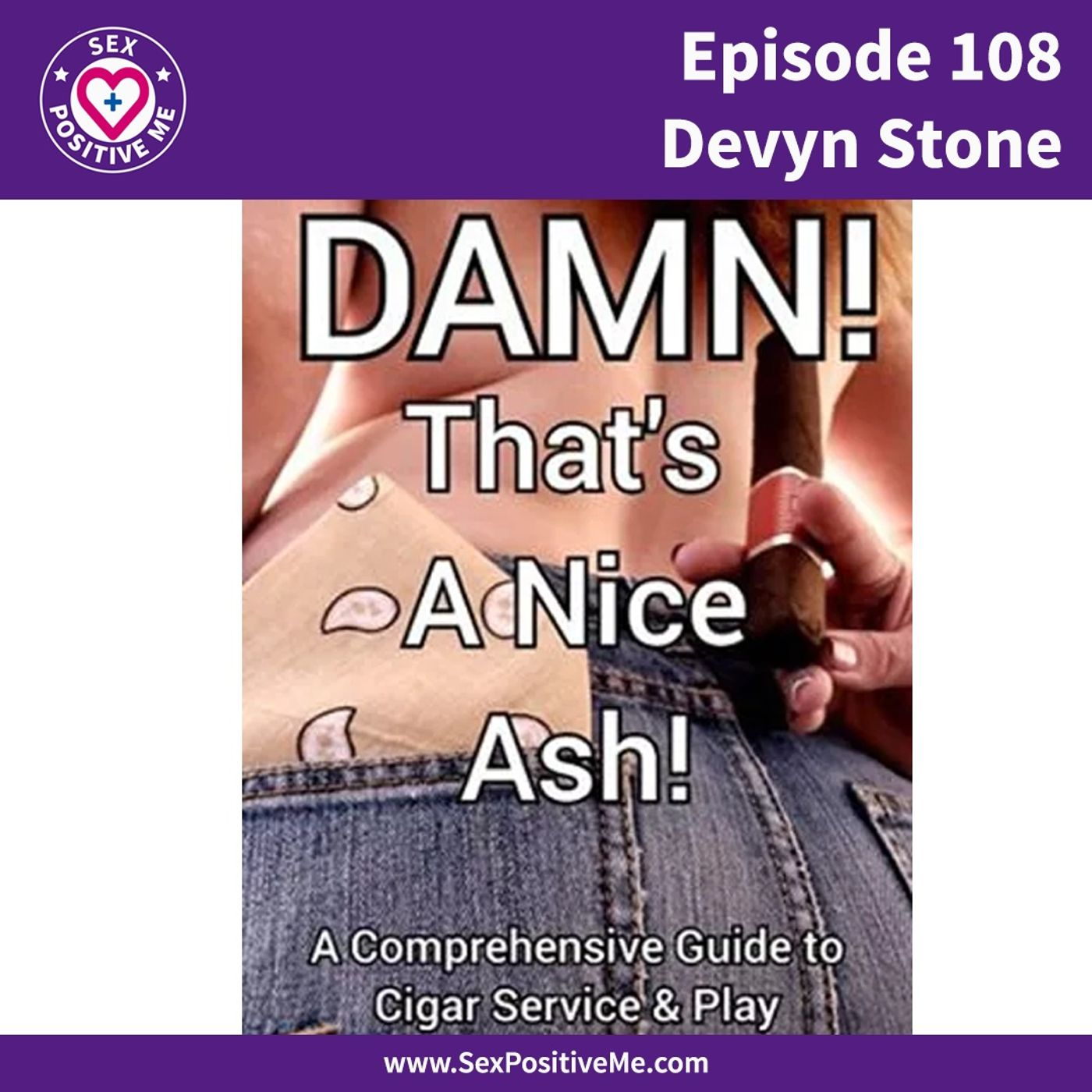 Sex Positive Me - E108: Devyn Stone