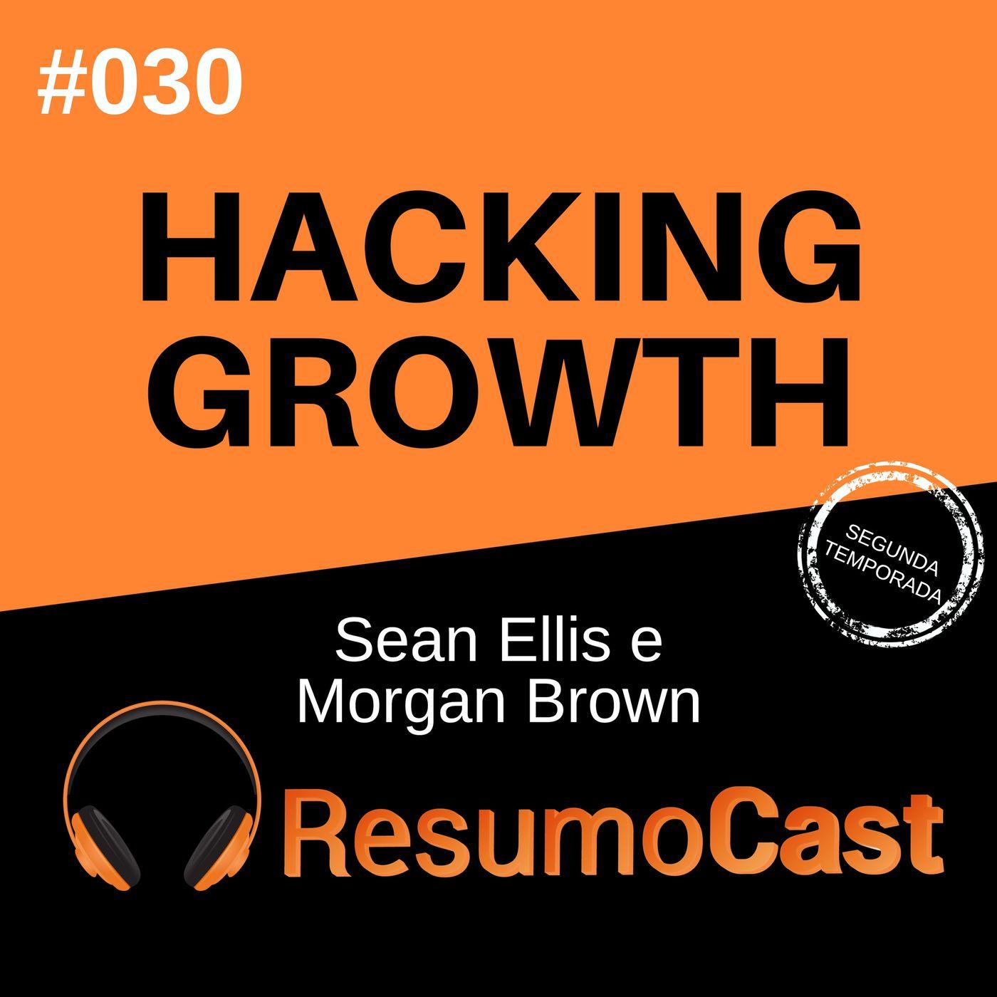 T2#030 Hacking Growth | Sean Ellis e Morgan Brown