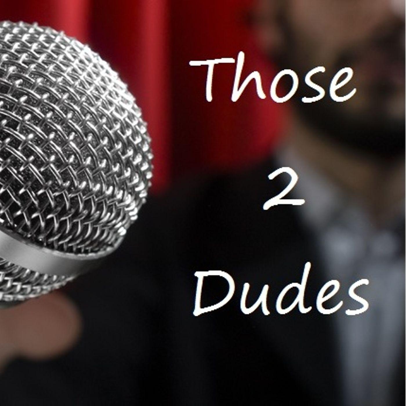 Those 2 Dudes