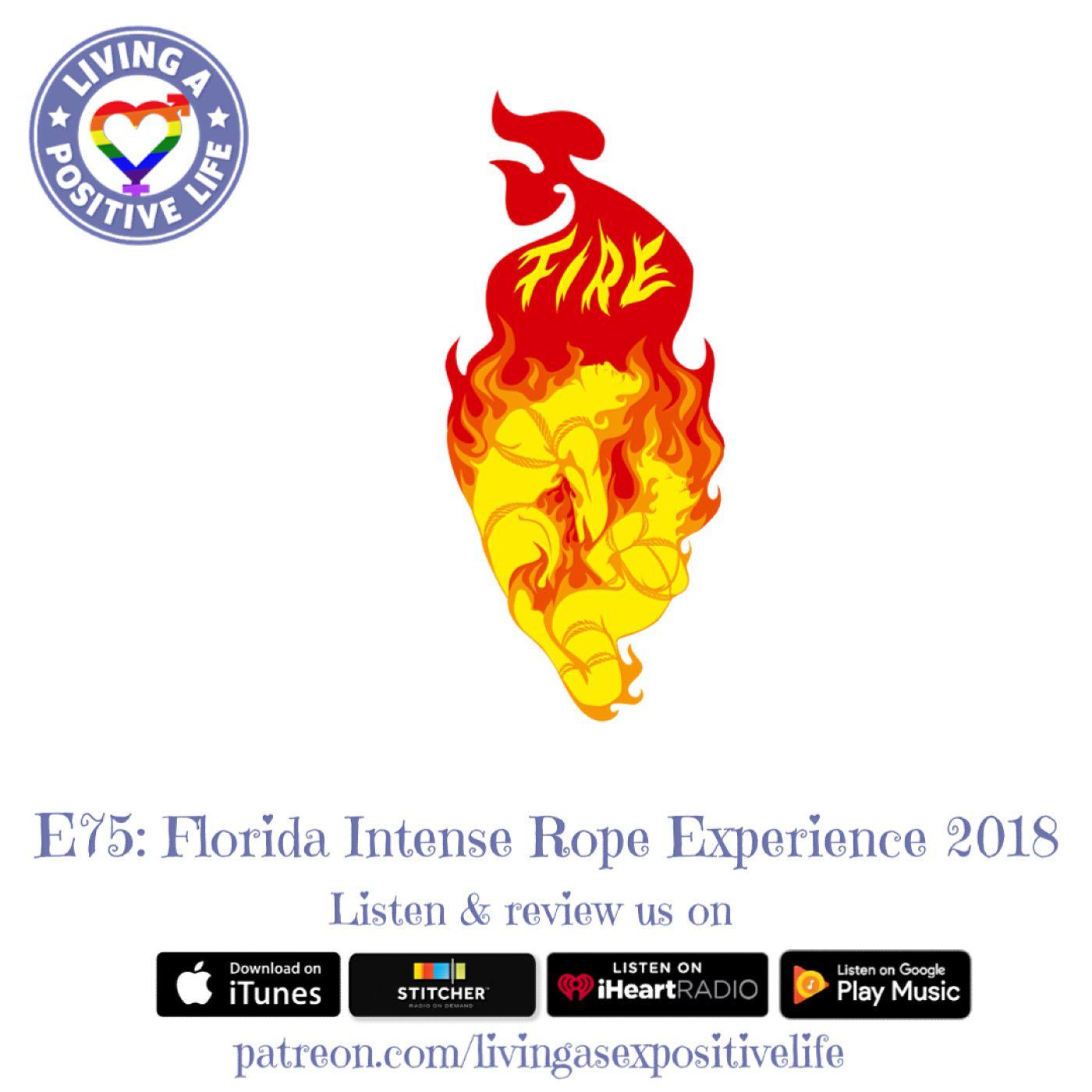 Sex Positive Me - E75: Florida Intense Rope Experience 2018