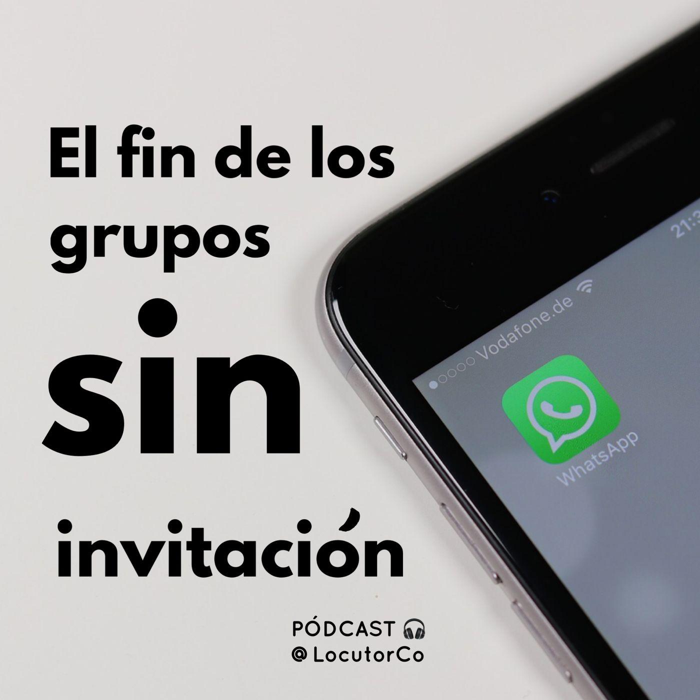 WhatsApp y el fin de los grupos sin invitación (+ una decepción)