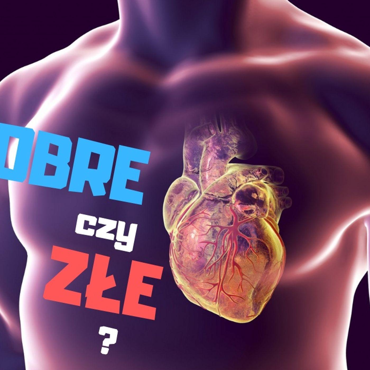 Czy serce człowieka jest dobre czy złe? (podcast)